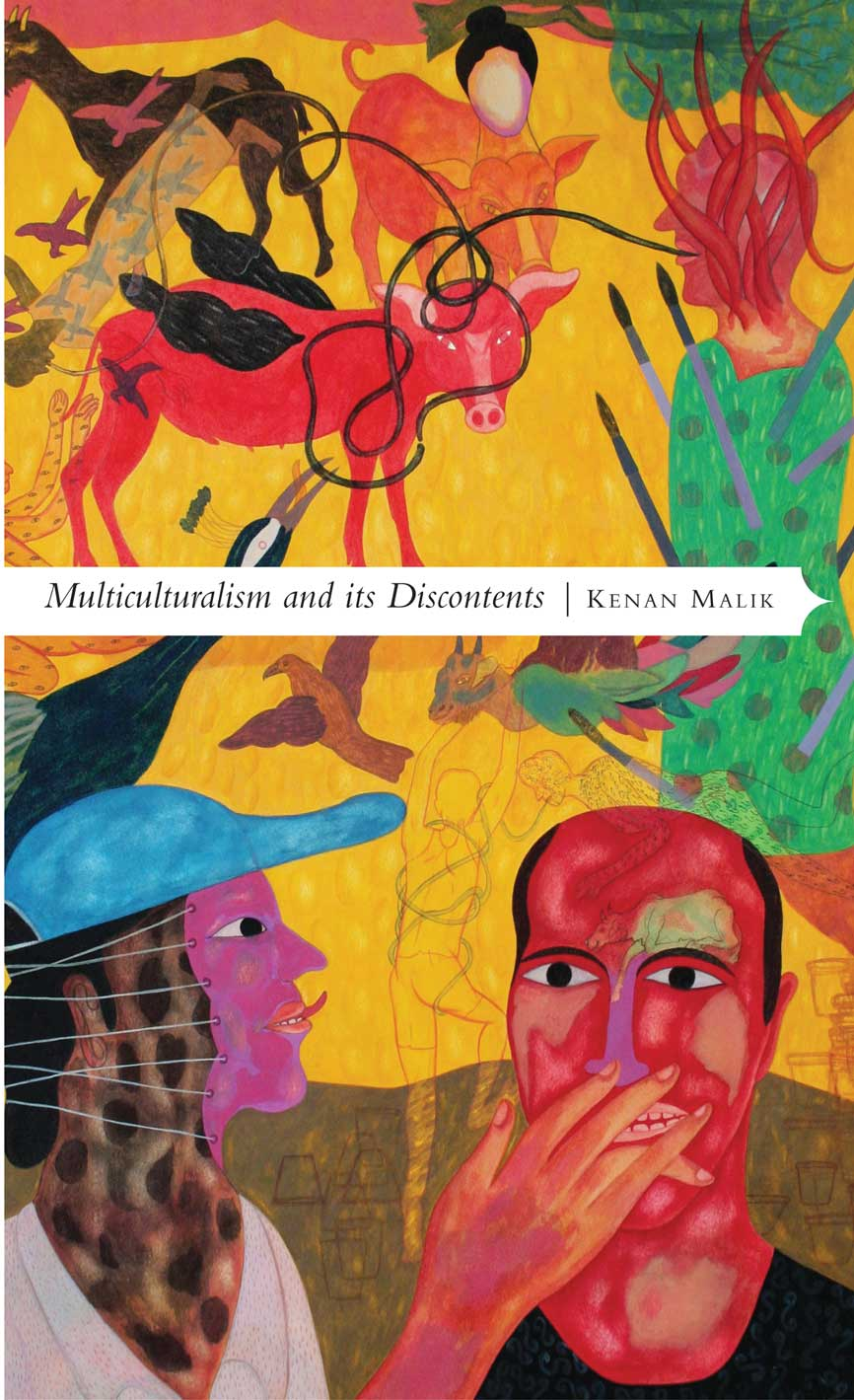 Multiculturalism and Its Discontents: Rethinking Diversity after 9/11 by Kenan Malik    Seagull Books