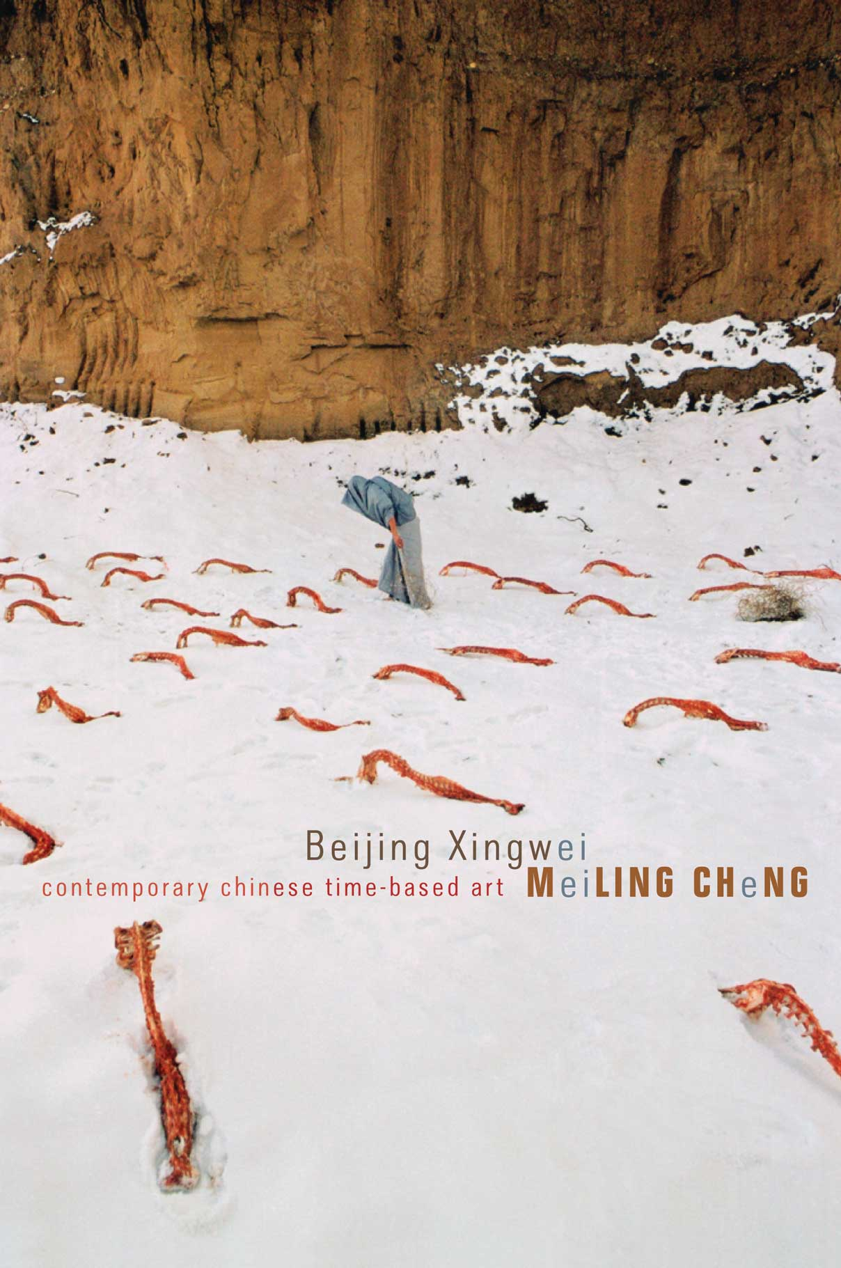 Beijing Xingwei:  Contemporary Chinese Time-Based Art by Meiling Cheng |  Seagull Books