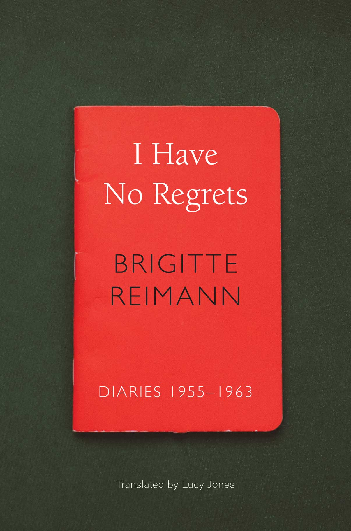 I Have No Regrets: Diaries, 1955–1963 | Seagull Books