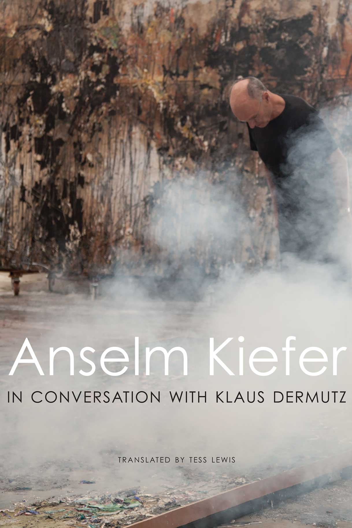 Anselm Kiefer in Conversation with Klaus Dermutz |  Seagull Books