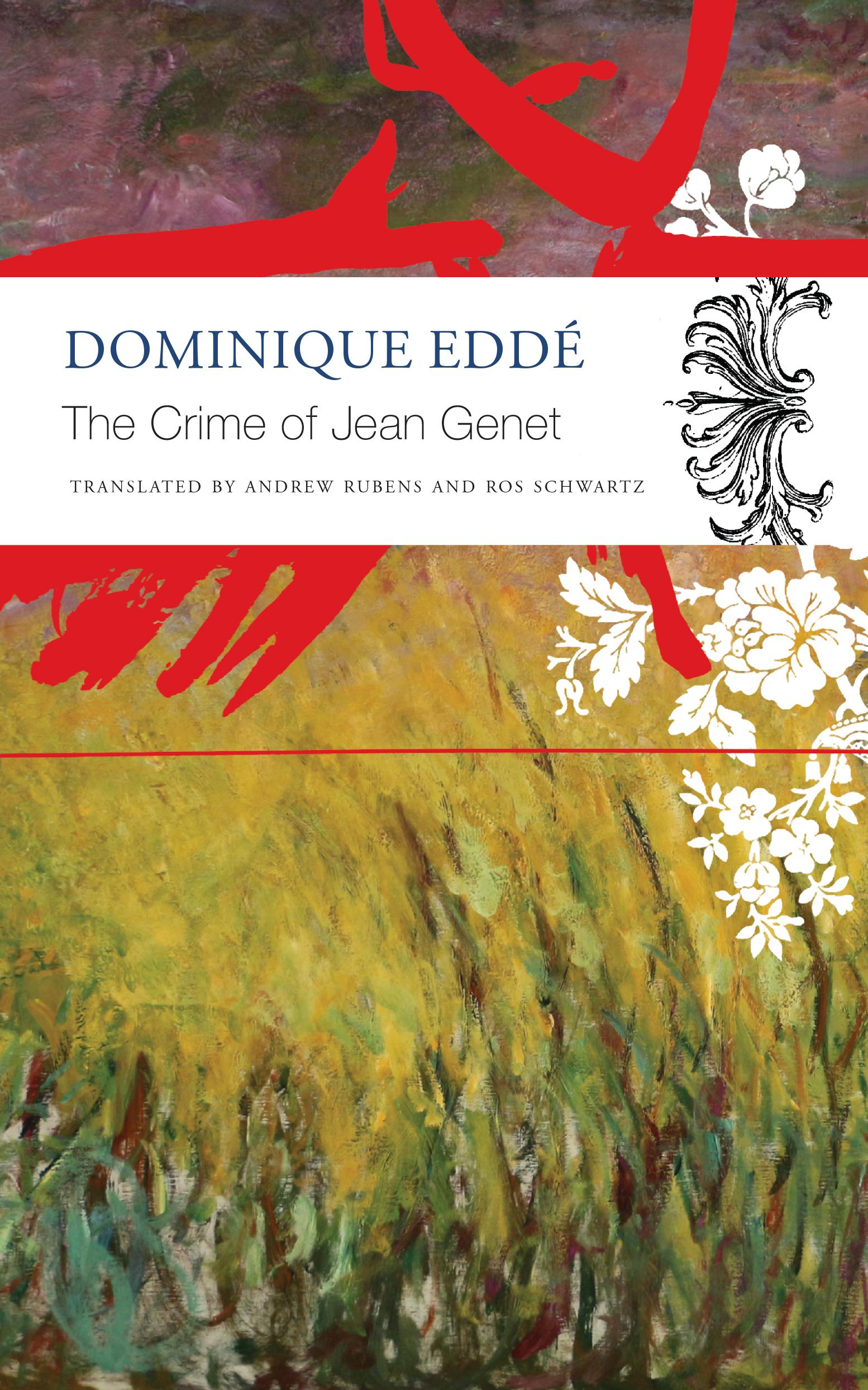 The Crime of Jean Genet by Dominique Eddé    Seagull Books