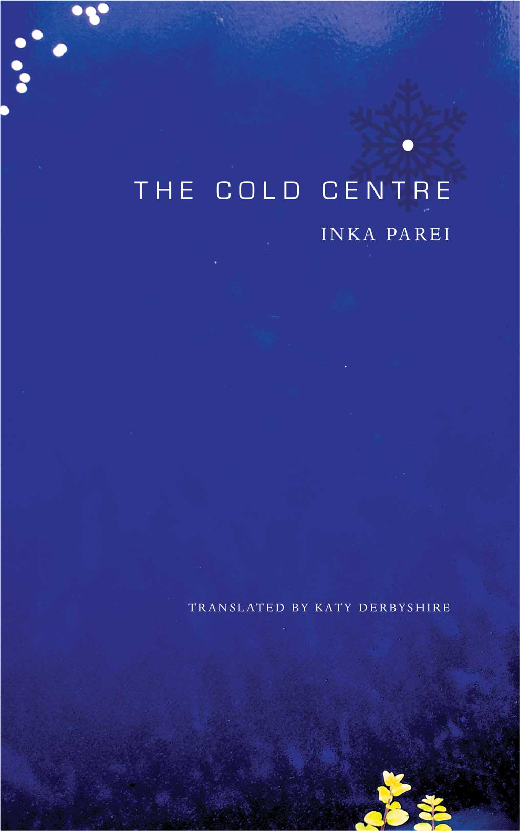 The Cold Centre by Inka Parei   Seagull Books