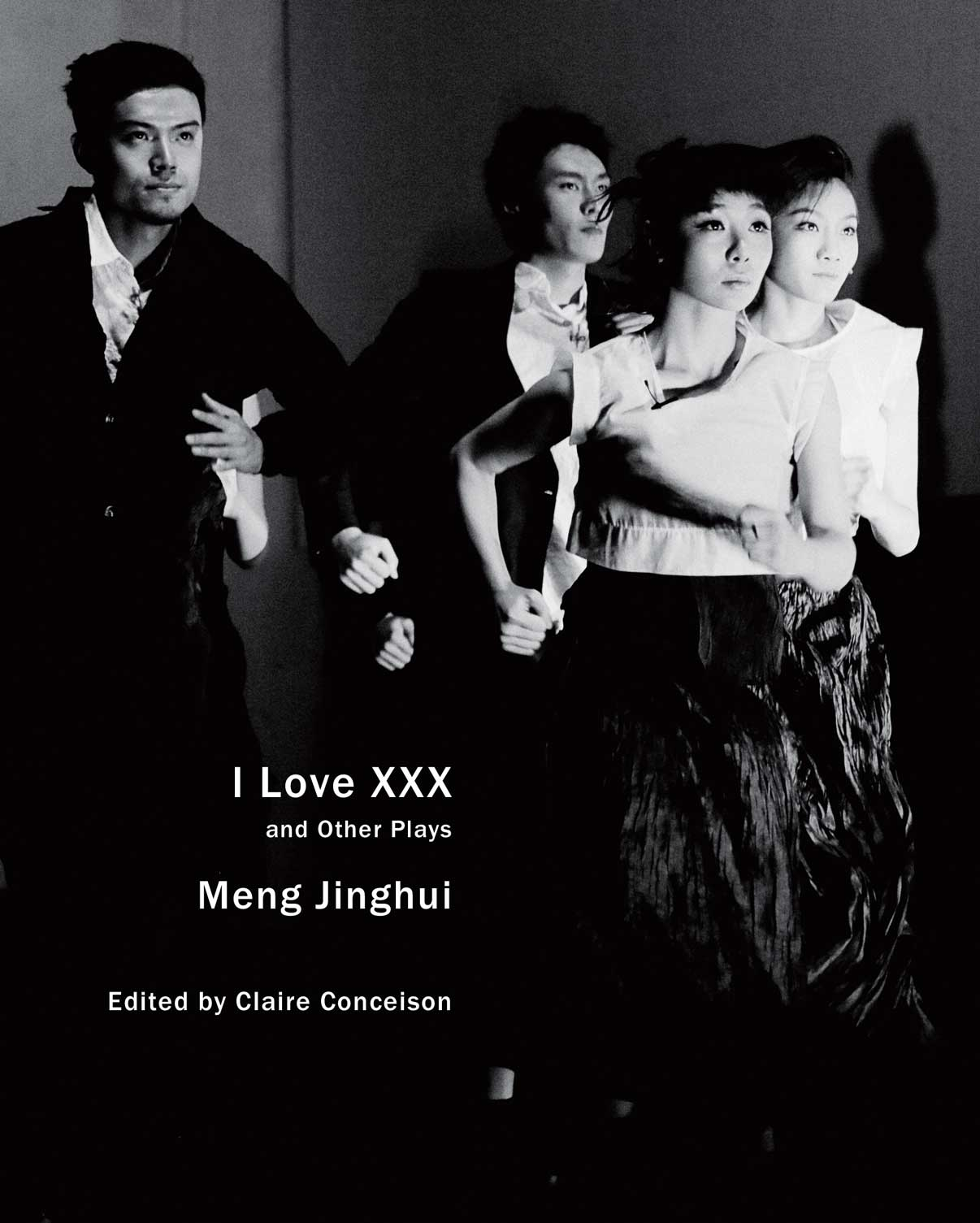 I Love XXX: and Other Plays by Meng Jinghui | Seagull Books