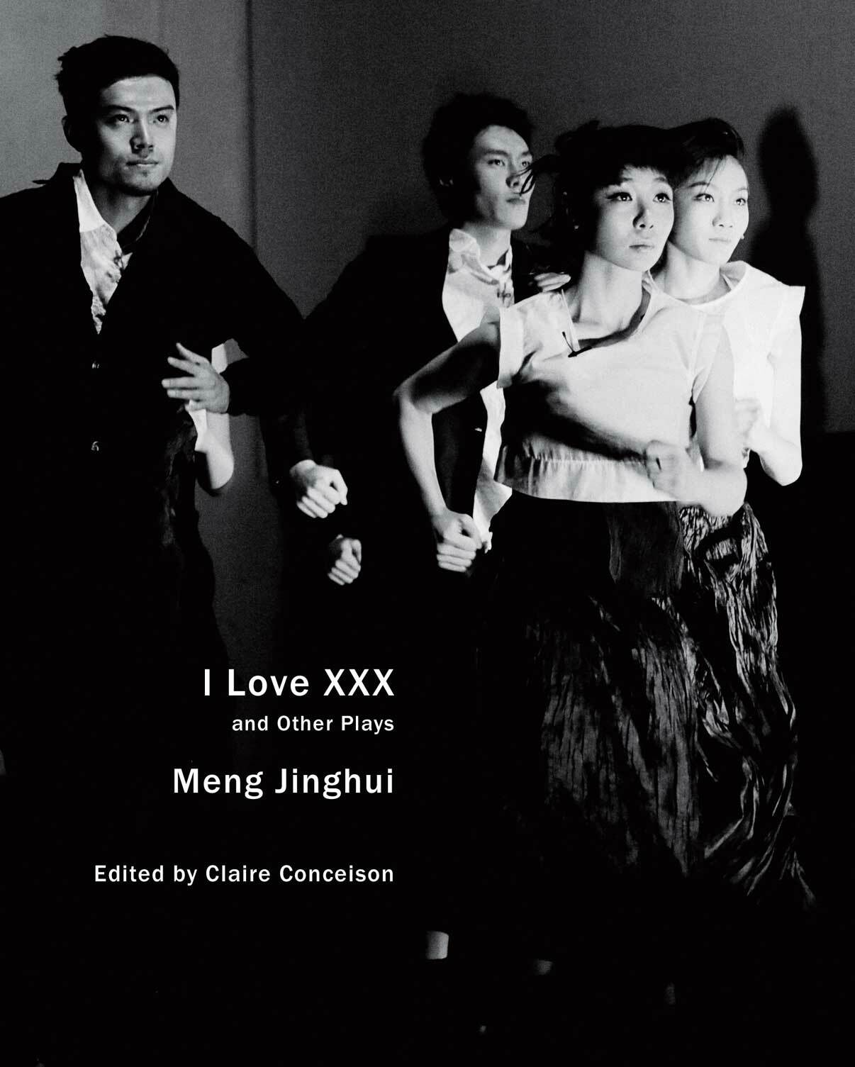 I Love XXX: and Other Plays by Meng Jinghui   Seagull Books