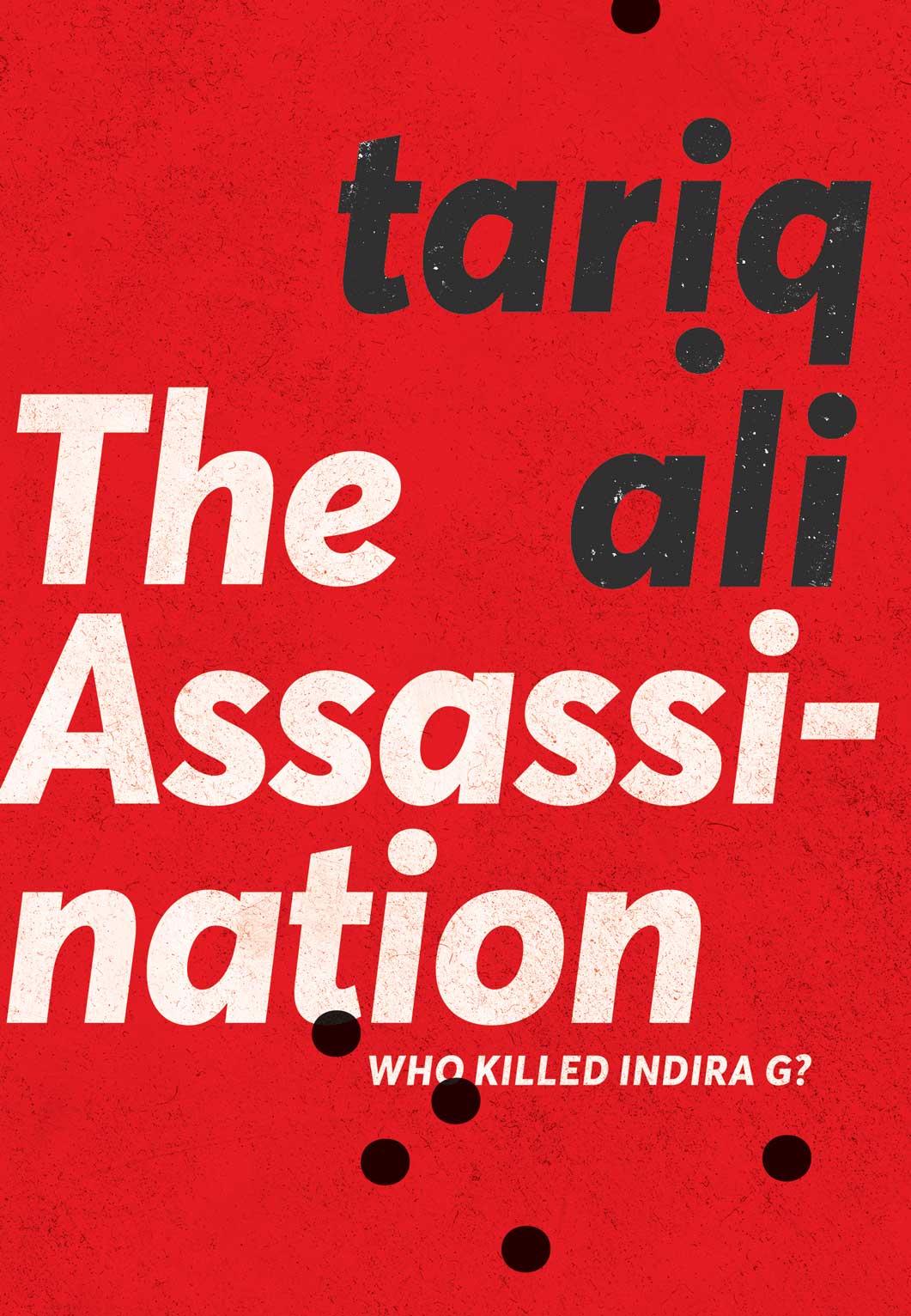 The Assasination : Who Killed Indira G? by Tariq Ali    Seagull Books