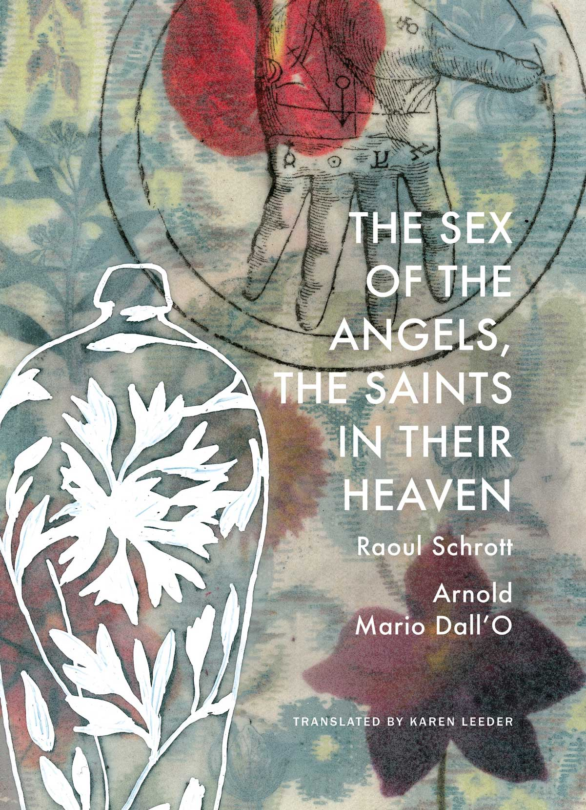 The Sex of the Angels, the Saints in their Heaven :  A Breviary by Raoul Schrott | Seagull Books