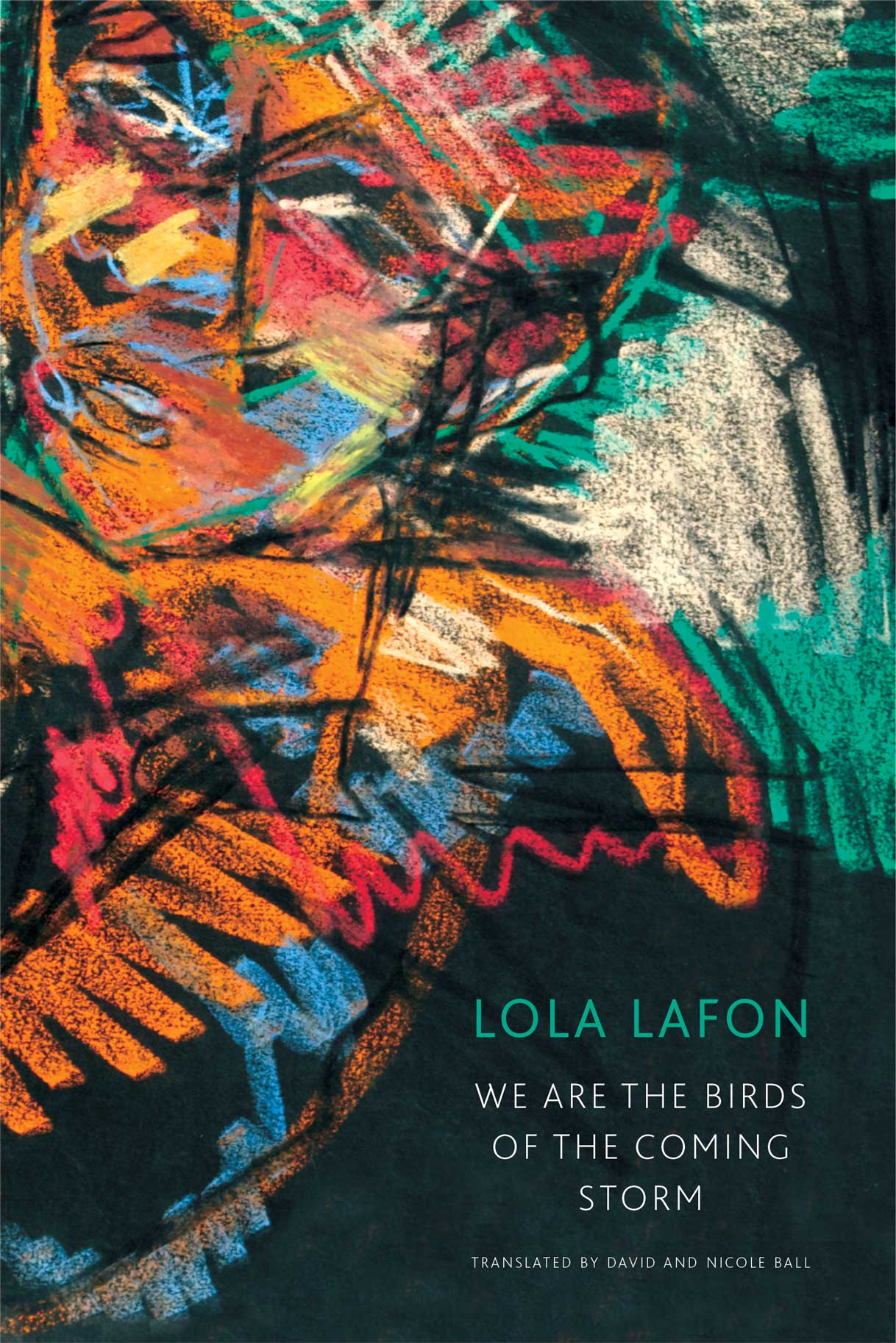 We Are the Birds of the Coming Storm by Lola Lafon |  Seagull Books