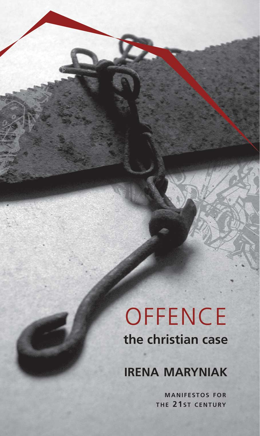 Offence: The Christian Case by Irena Maryniak | Seagull Books