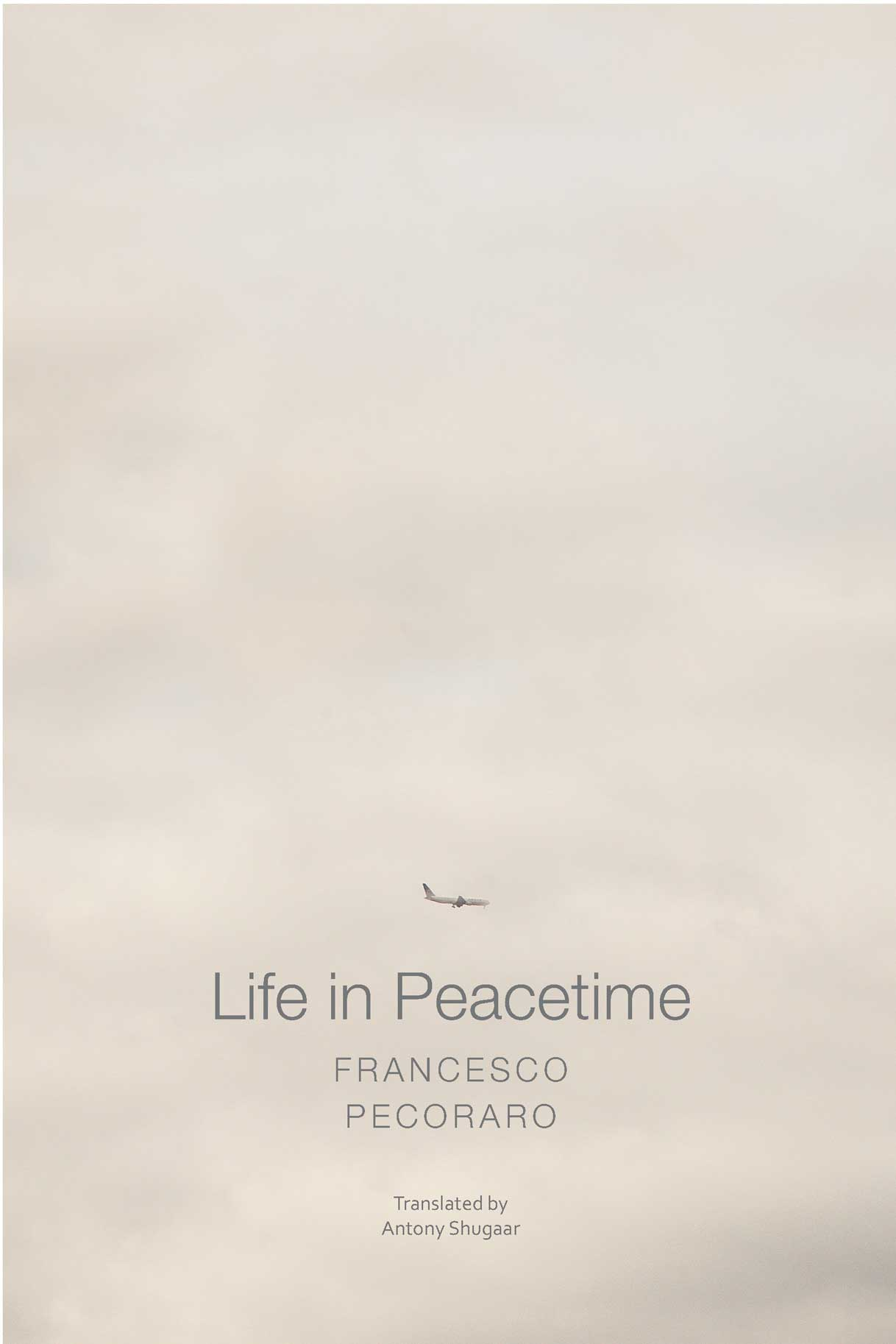 Life In Peacetime by Francesco Pecoraro |  Seagull Books