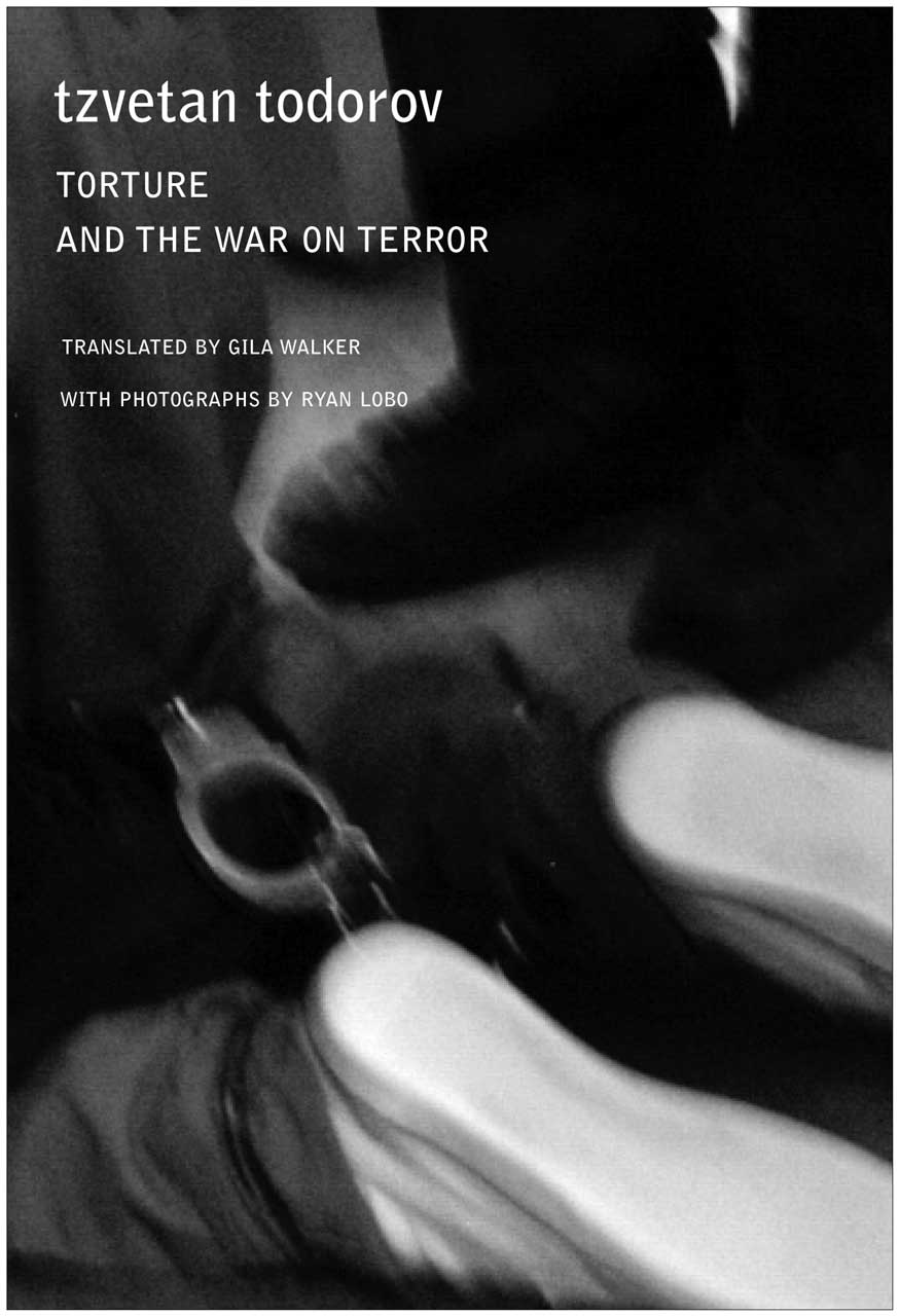 Torture and the War on Terror by Tzvetan Todorov | Seagull Books
