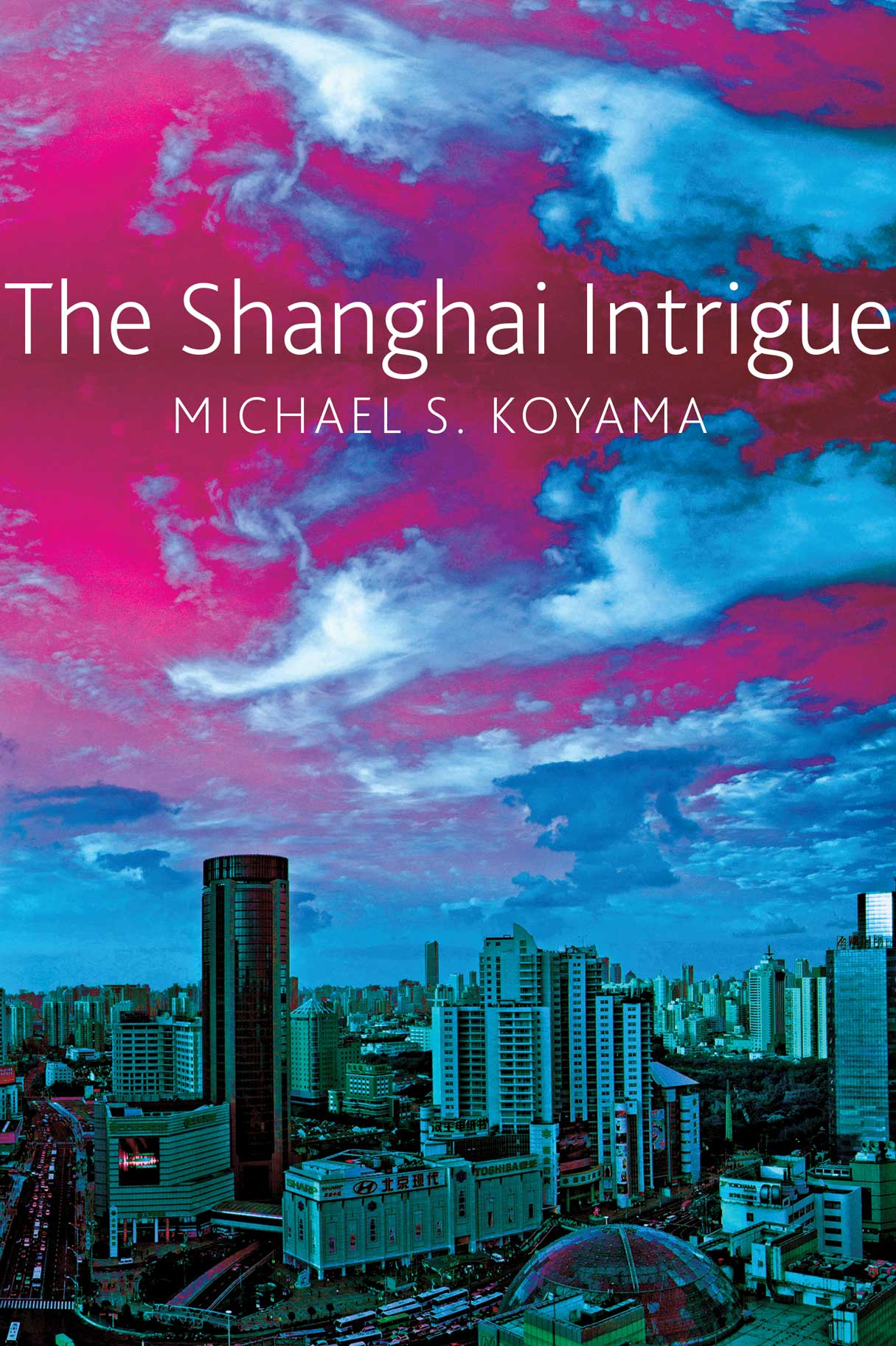 The Shanghai Intrigue by Michael S. Koyama |  Seagull Books