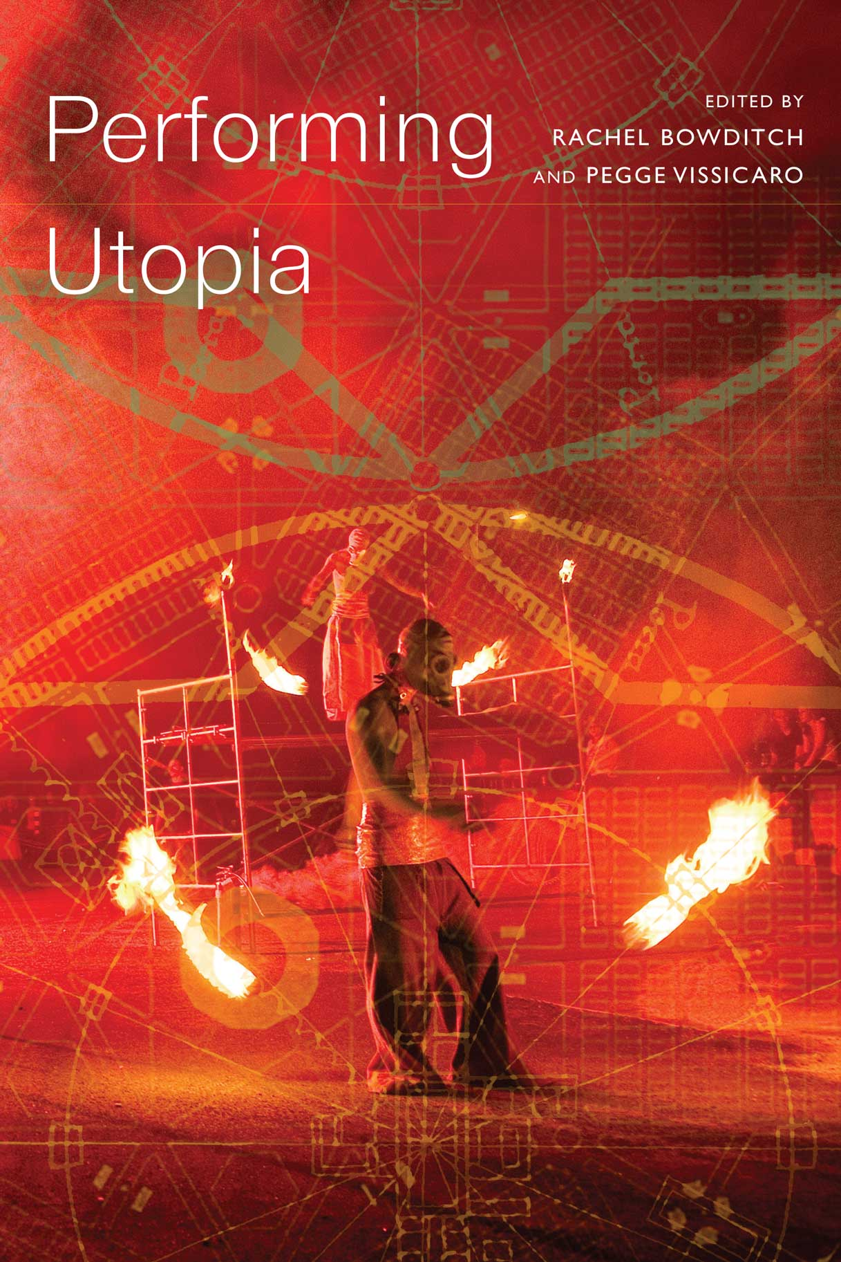 Performing Utopia by Rachel Bowditch and Pegge Vissicaro | Seagull Books