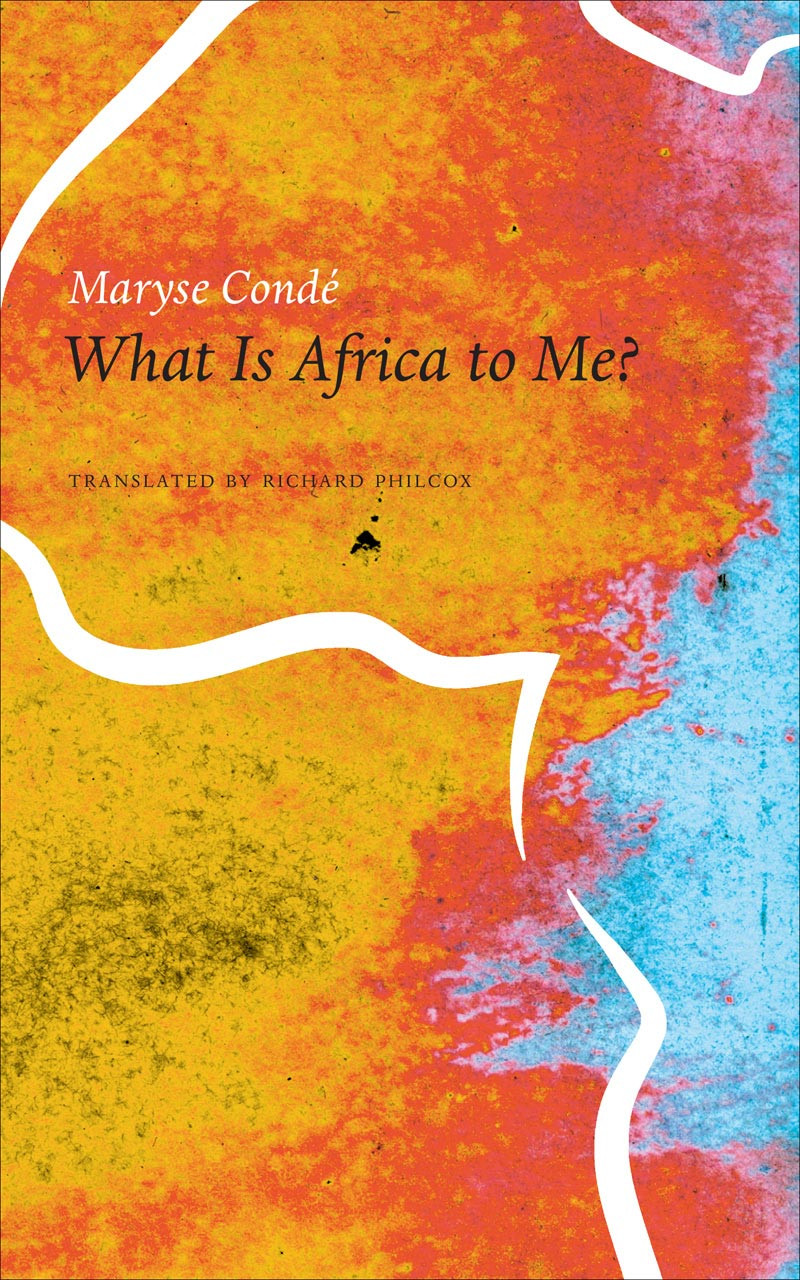 What Is Africa to Me by Maryse Condé | Seagull Books