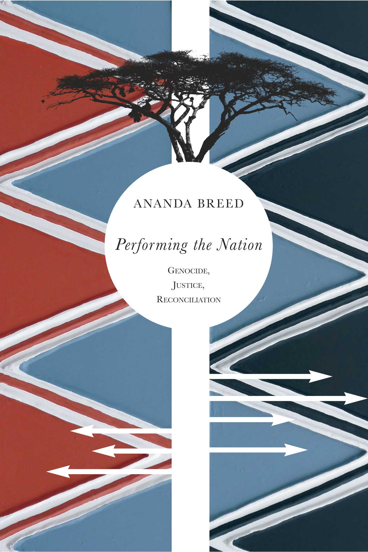 Performing the Nation: Genocide, Justice, Reconciliation by Ananda Breed | Seagull Books