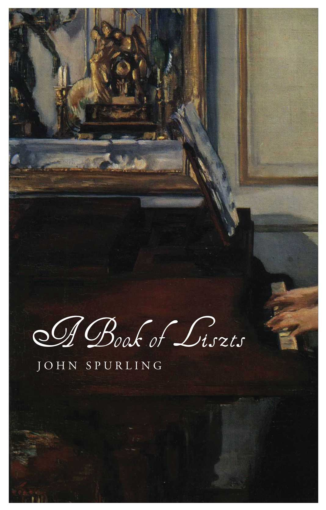 A Book of Liszts: Variations on the Theme of Franz Liszt by John Spurling | Seagull Books