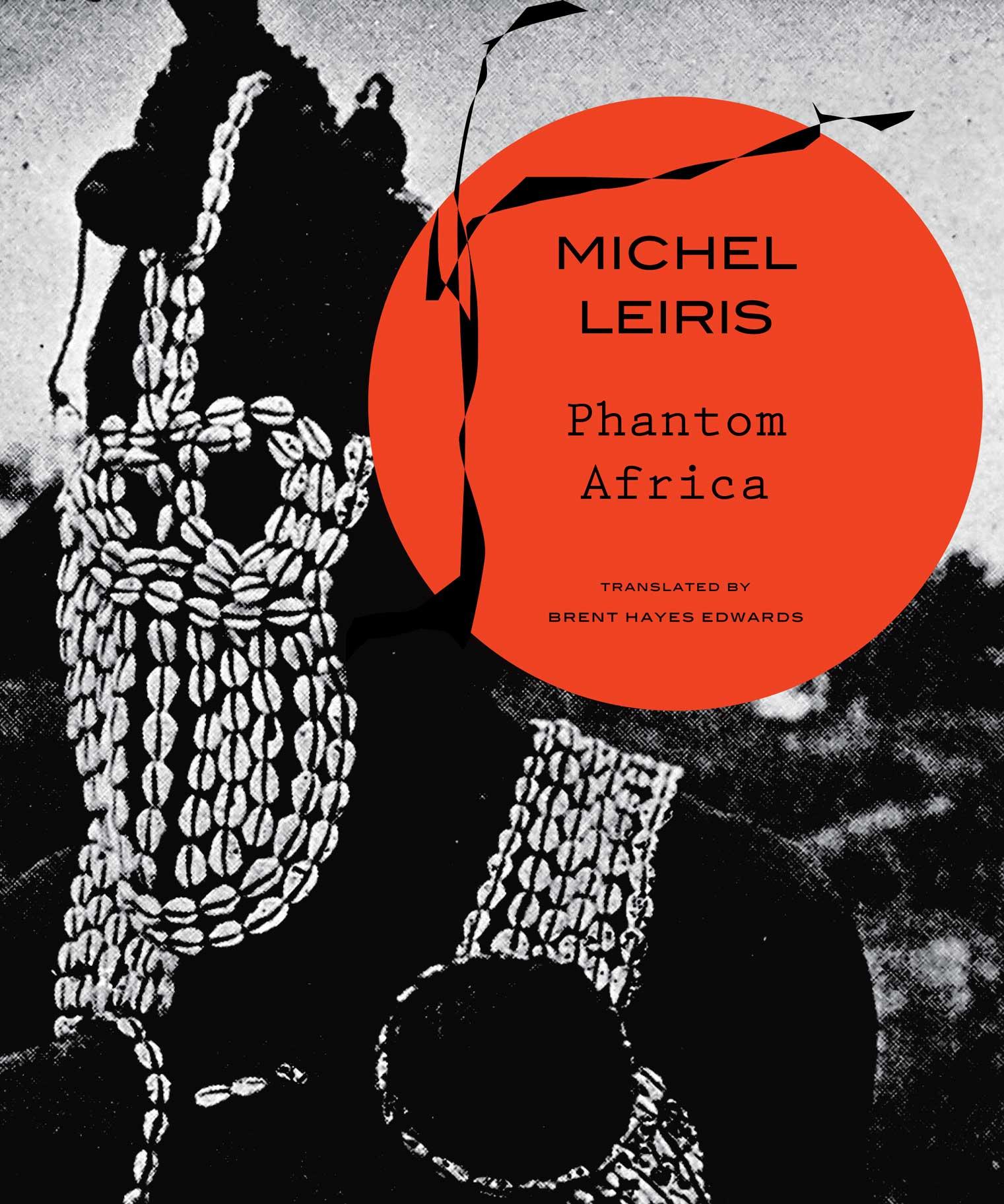Phantom Africa by Michel Leiris |  Seagull Books