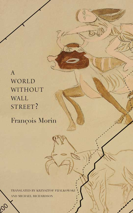 A World Without Wall Street? by François Morin | Seagull Books