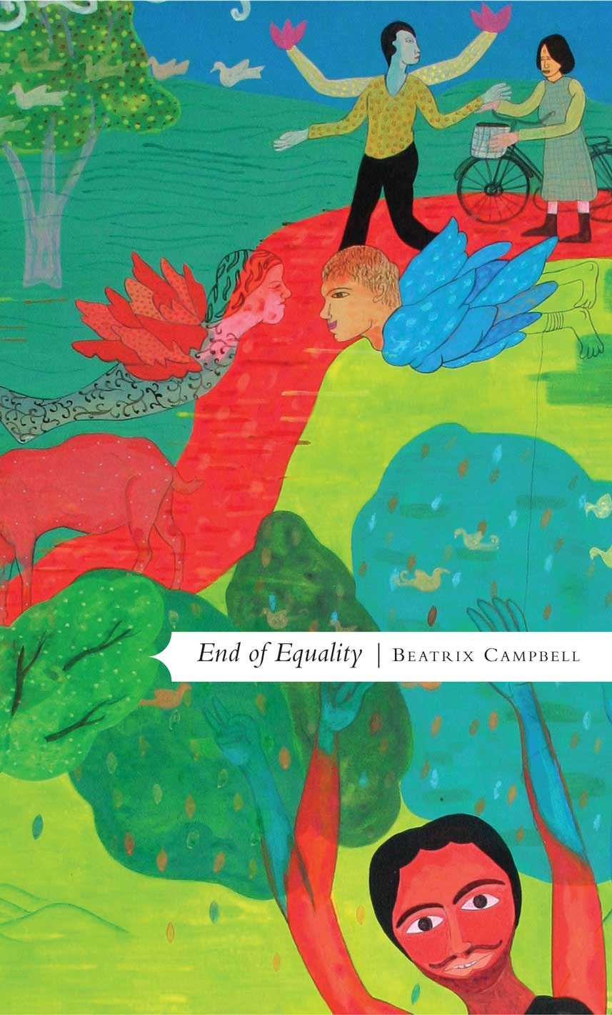 End of Equality by Beatrix Campbell | Seagull Books