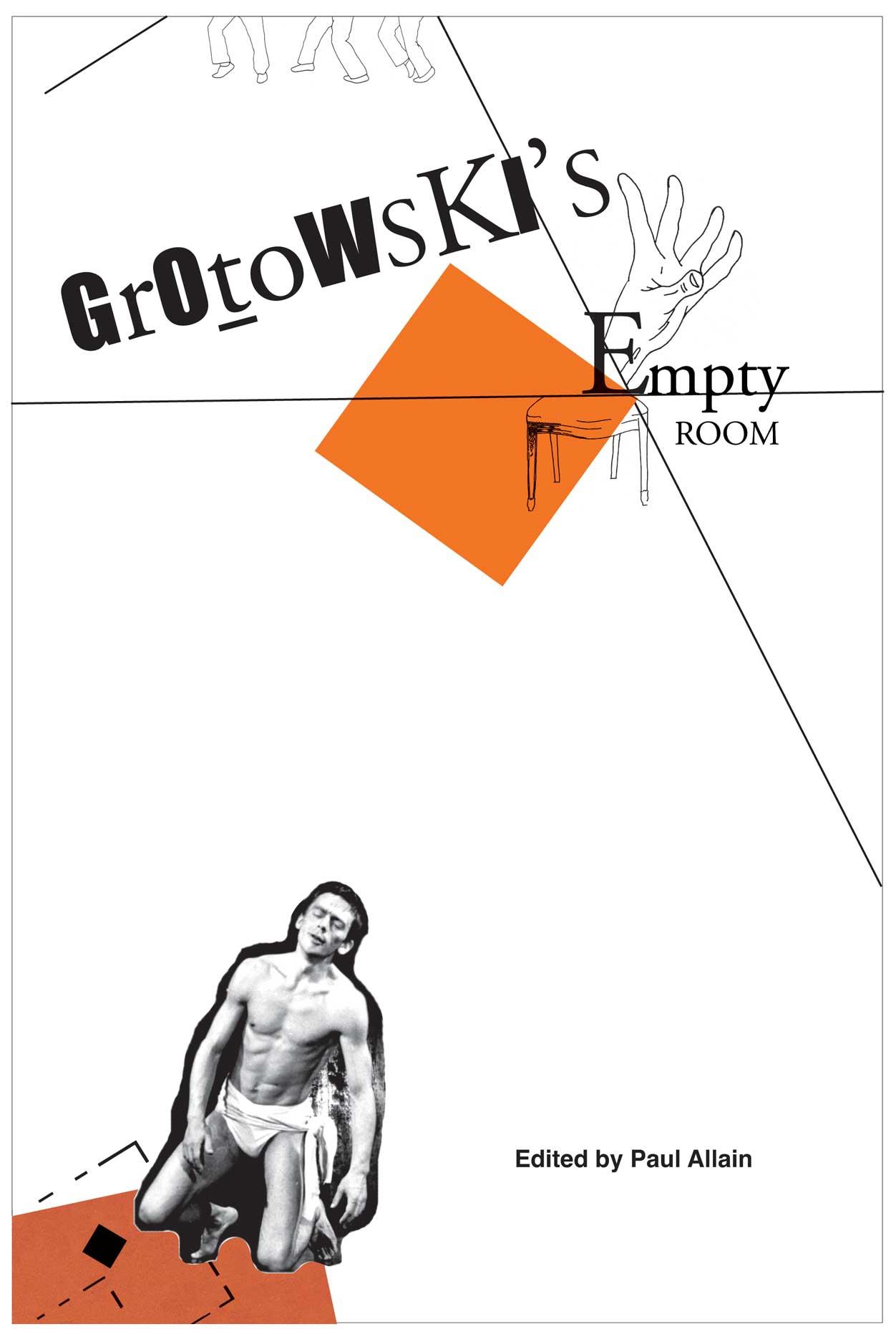 Grotowski's Empty Room. Edited by Paul Allain |  Seagull Books