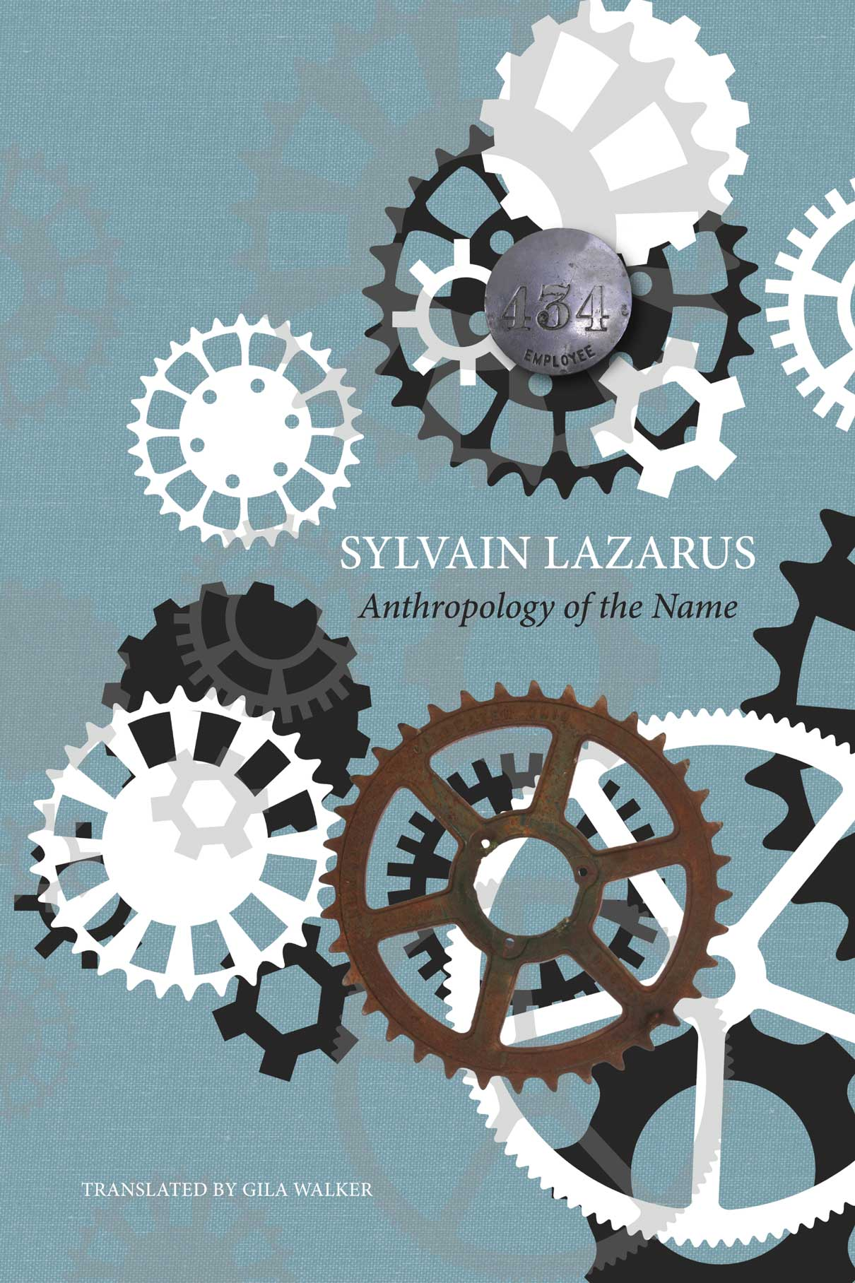 Anthropology of the Name by Sylvain Lazarus   Seagull Books