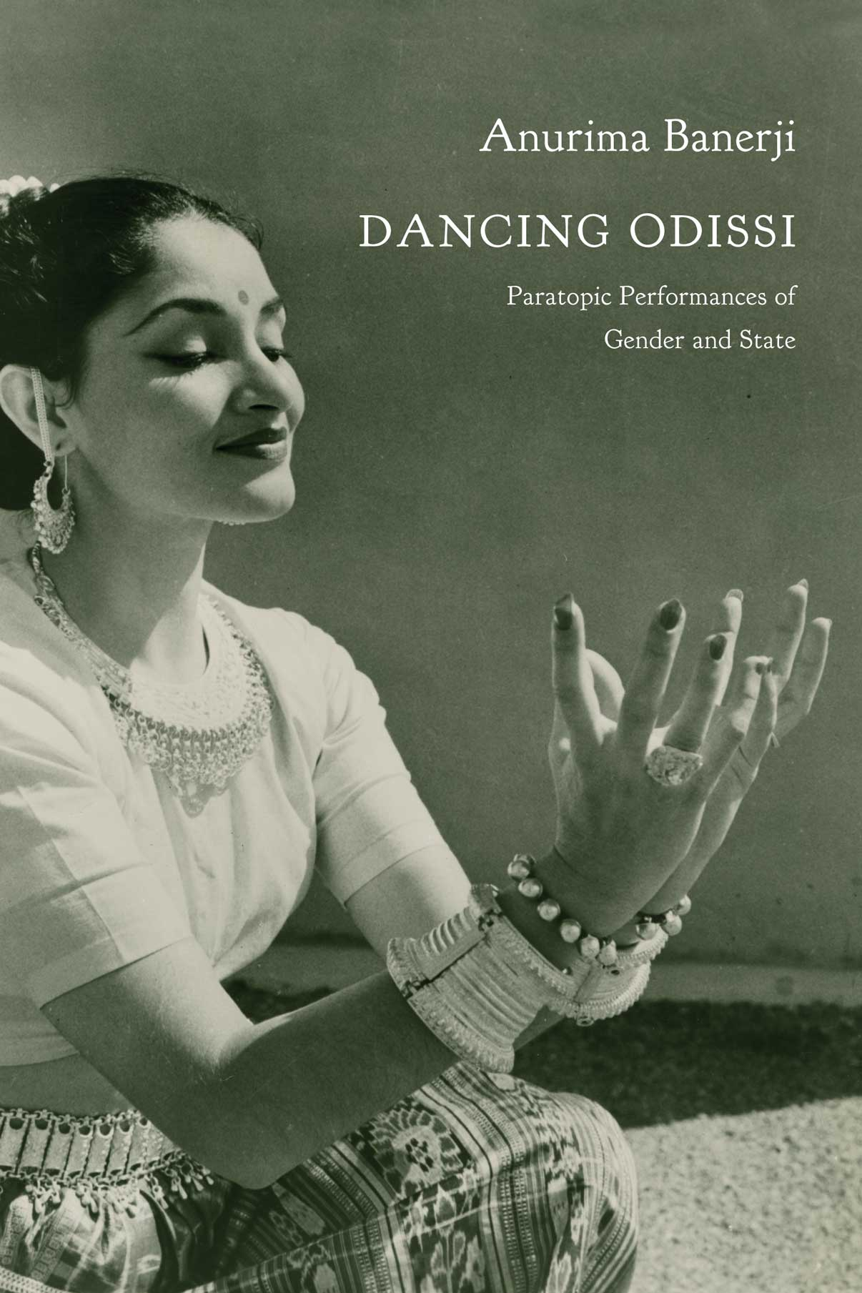 Dancing Odissi : Paratopic Performances of Gender and State by Anurima Banerji |  Seagull Books