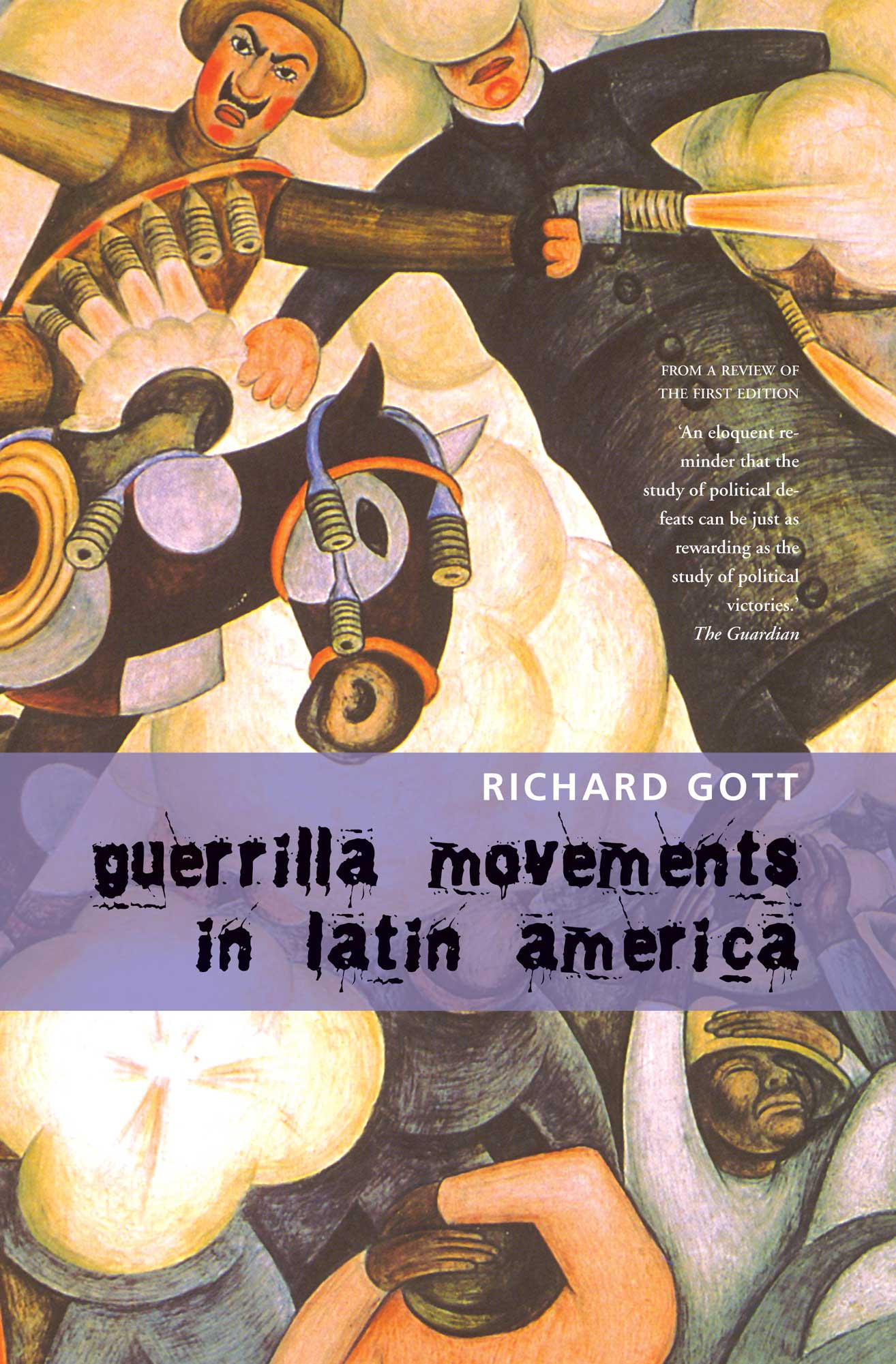Guerrilla Movements in Latin America by Richard Gott   Seagull Books