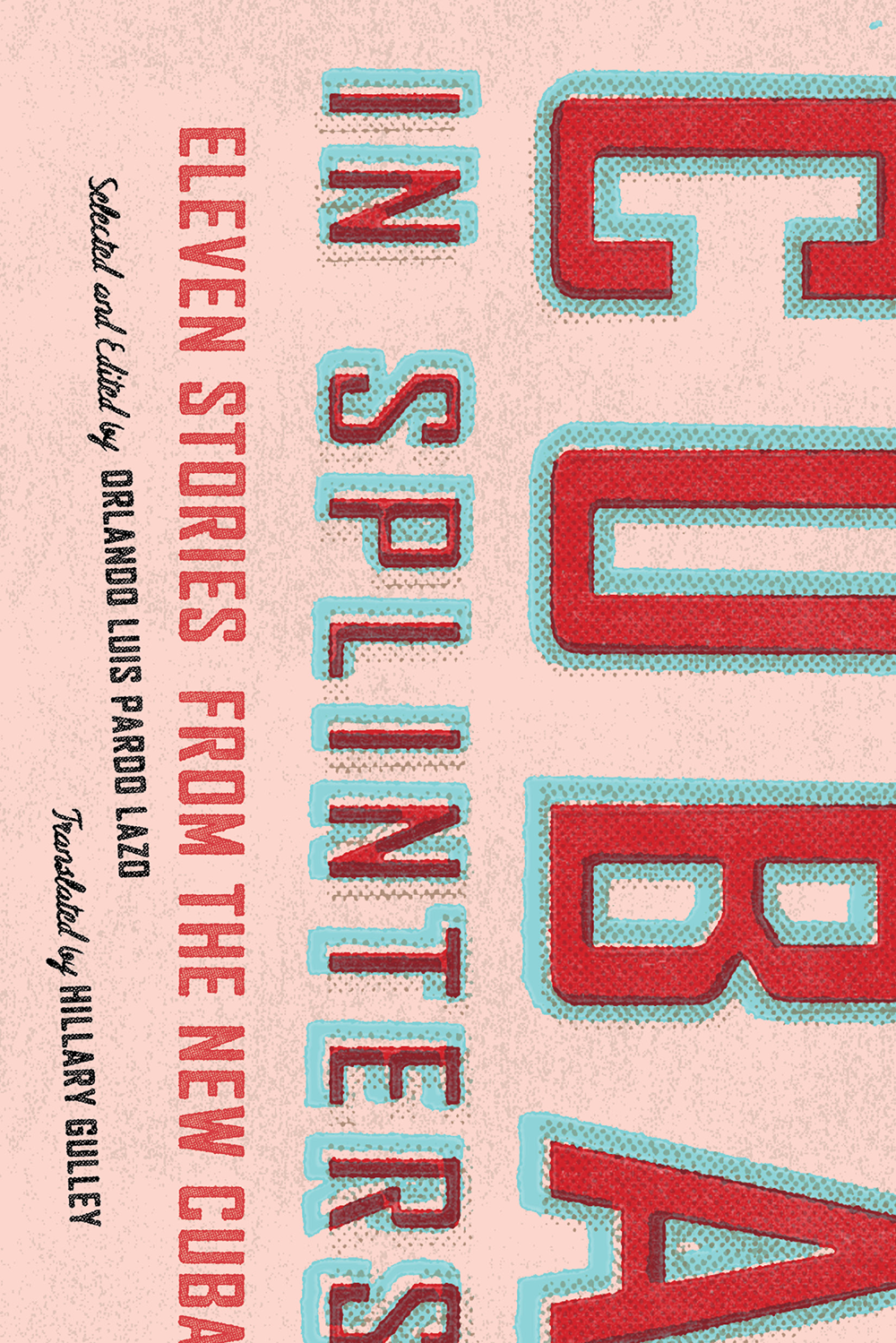 Cuba in Splinters : Eleven Stories from the New Cuba   Seagull Books   OR Books