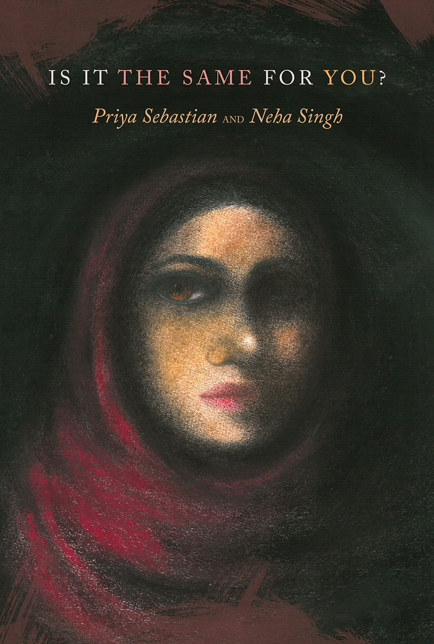 Is It the Same for You? by Priya Sebastian and Neha Singh | Seagull Books