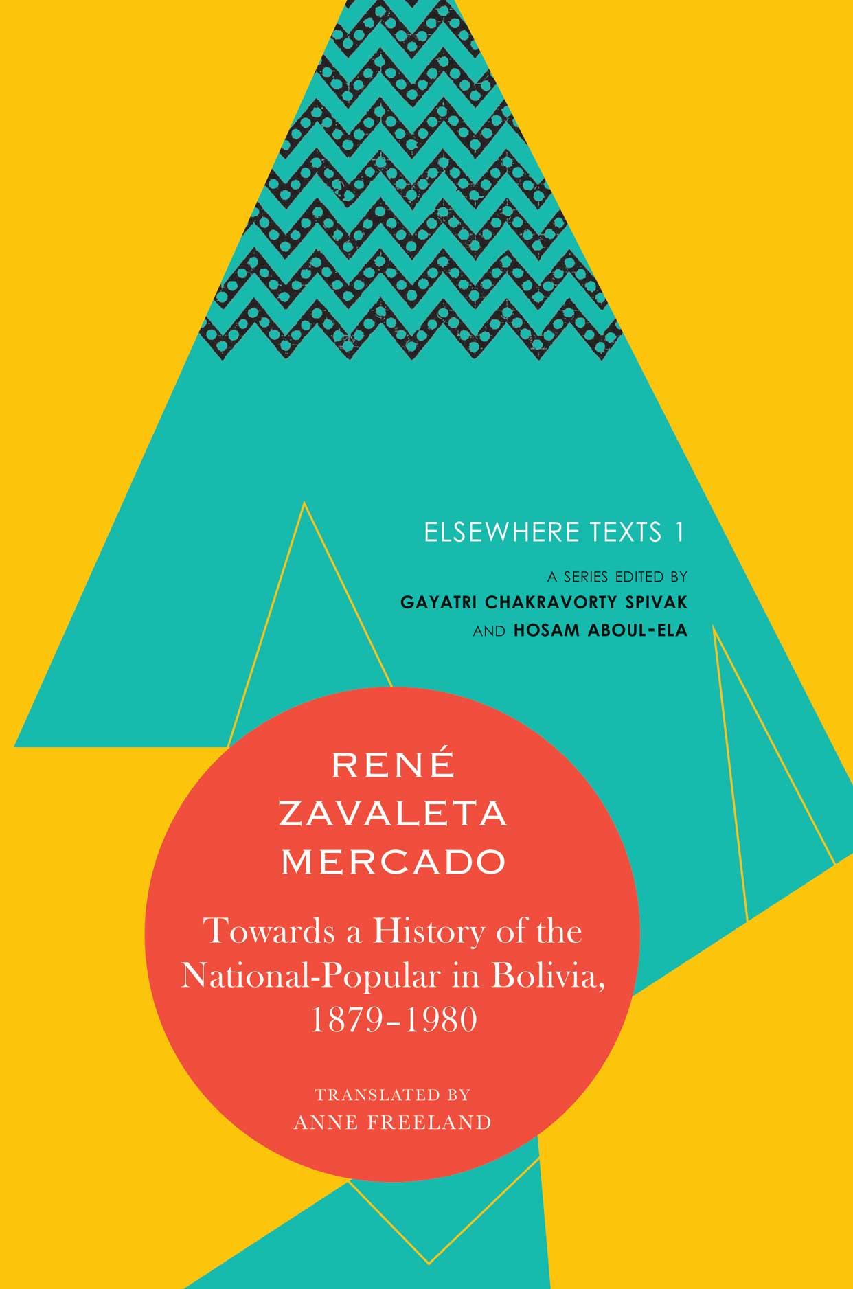 Towards a History of the National-Popular in Bolivia, 1879–1980 by René Zavaleta Mercado |  Seagull Books