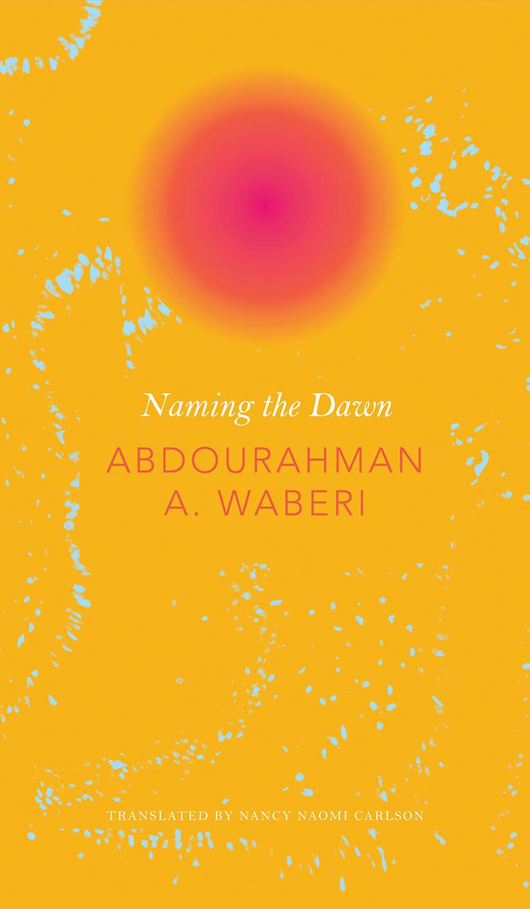 Naming the Dawn by Abdourahman A. Waberi | Seagull Books