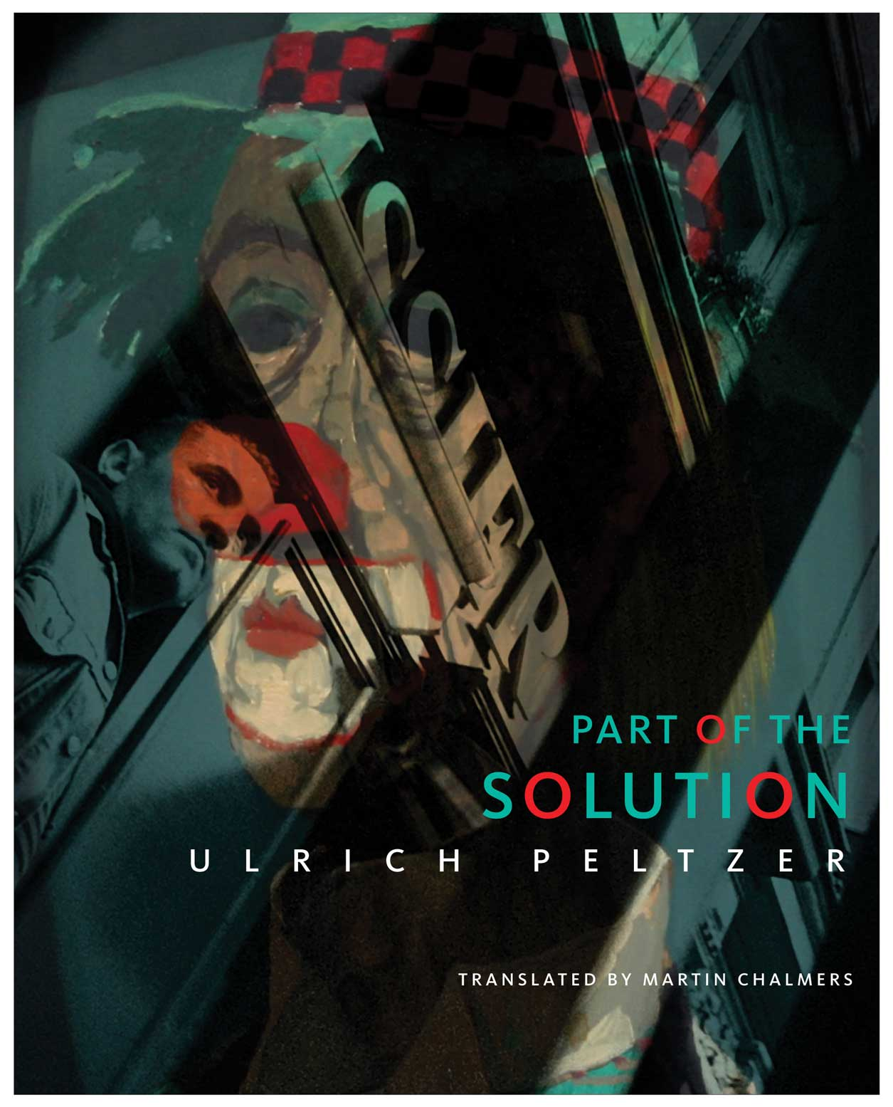 Part of the Solution by Ulrich Peltzer |  Seagull Books