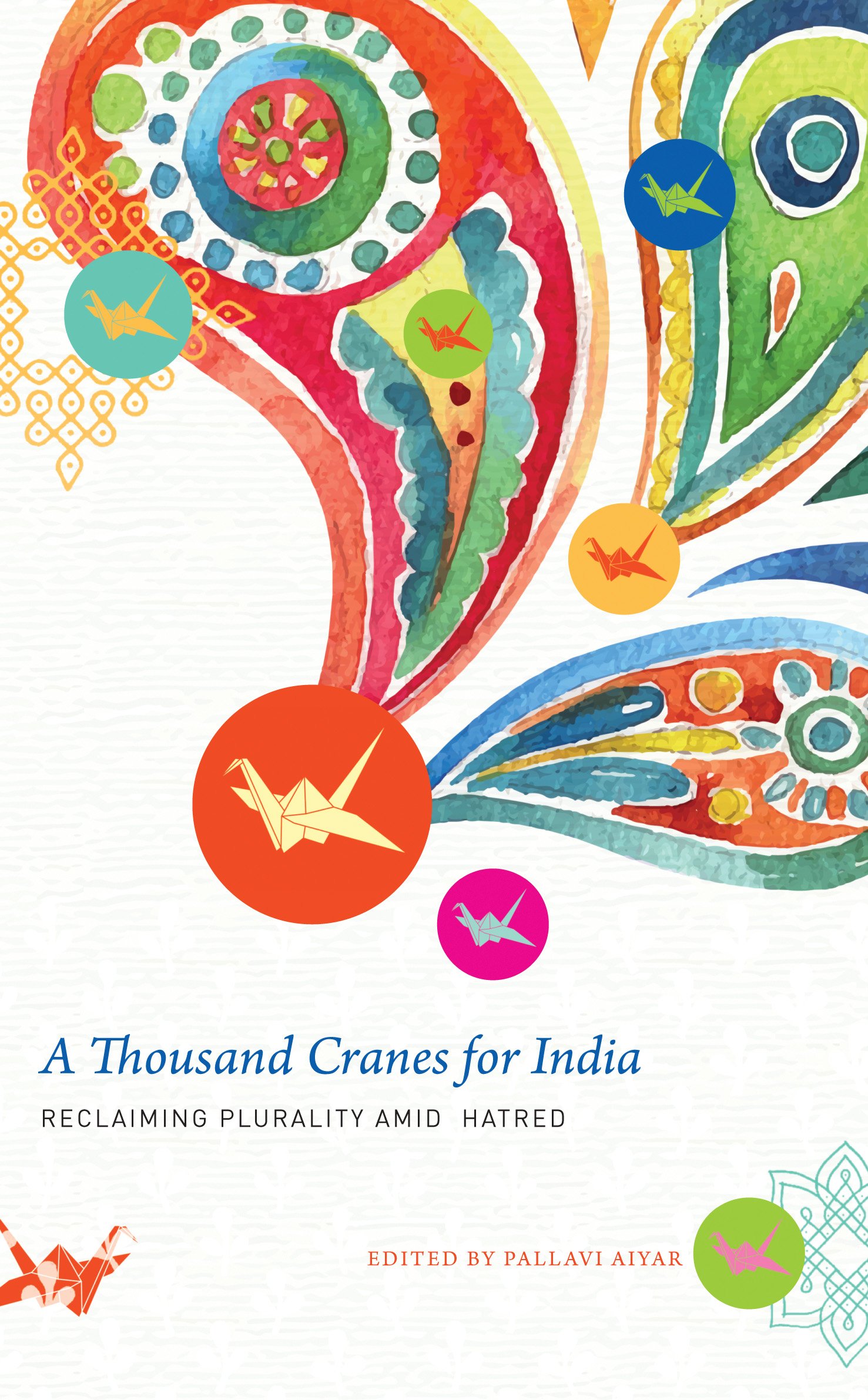 A Thousand Cranes for India: Reclaiming Plurality amid Hatred by Pallavi Aiyar | Seagull Books