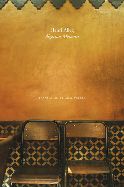 The Algerian Memoirs: Days of Hope and Combat by Henri Alleg |  Seagull Books