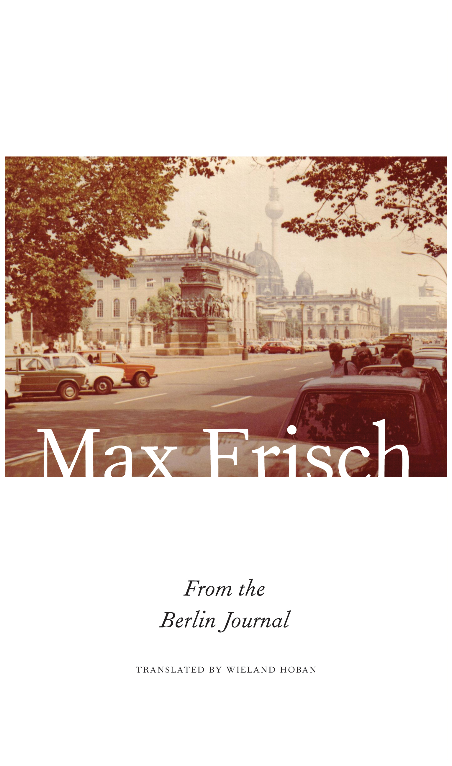 From the Berlin Journal by Max Frisch | Seagull Books