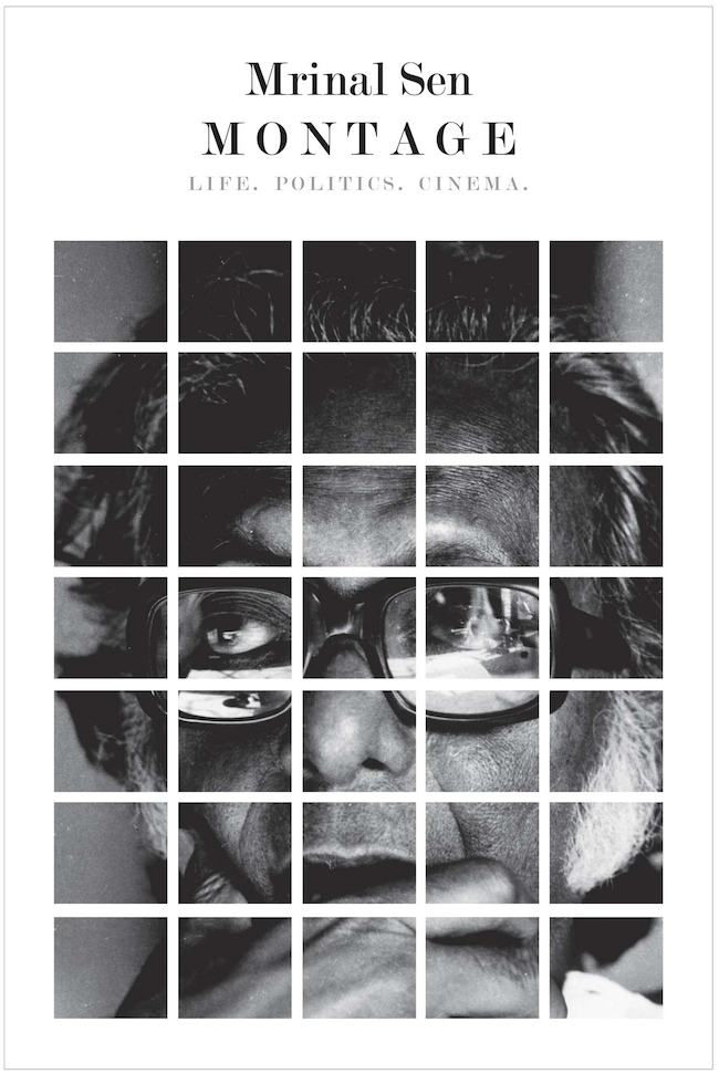 Montage: Life, Politics, Cinema by Mrinal Sen | Seagull Books