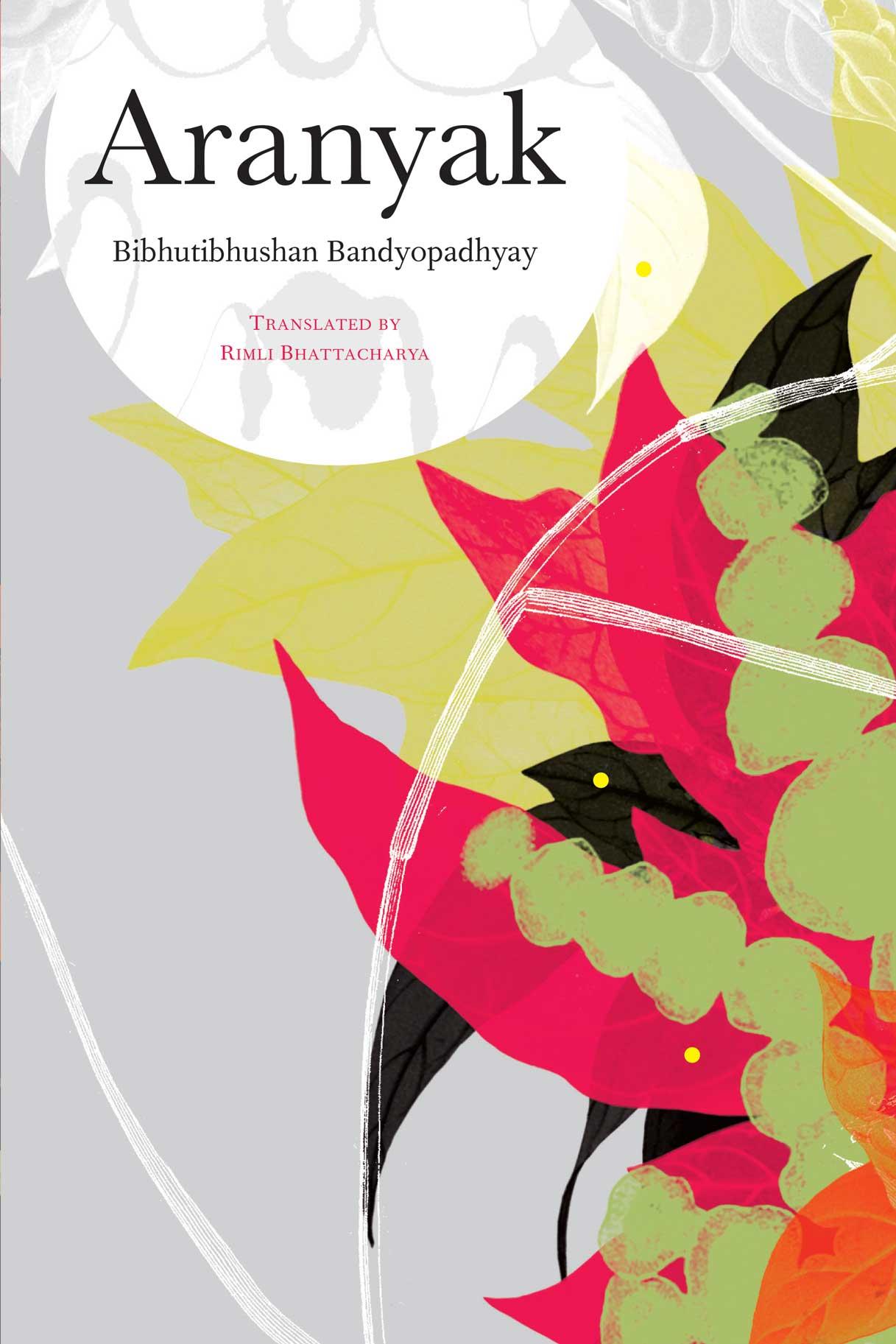Aranyak by Bibhutibhushan Bandyopadhyay | Seagull Books