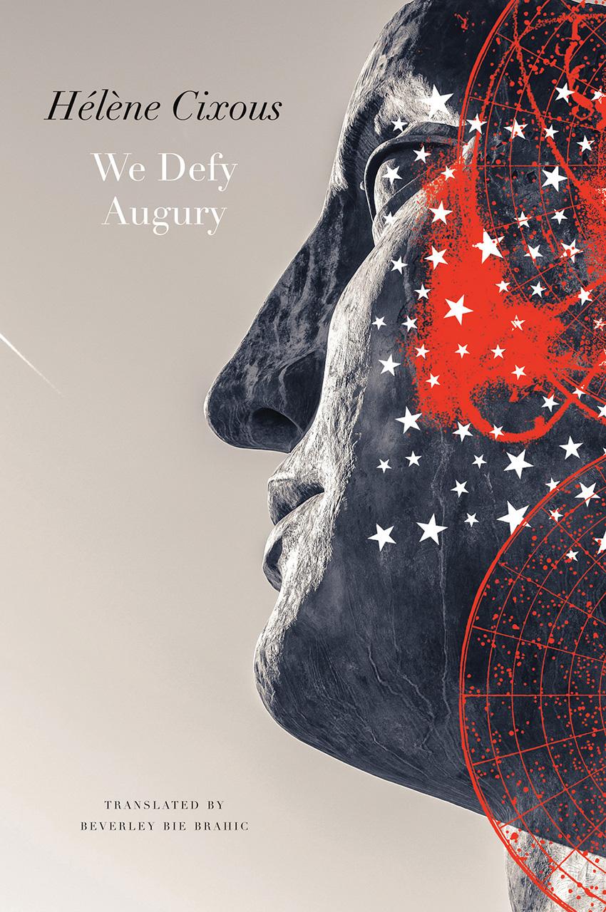 We Defy Augury by Hélène Cixous | Seagull Books