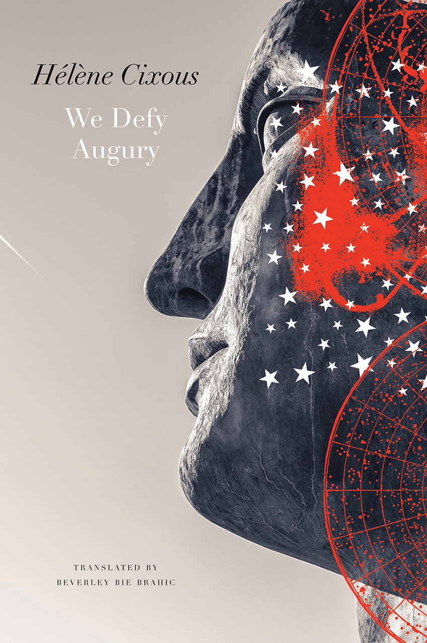 We Defy Augury by Hélène Cixous | Seagull Books