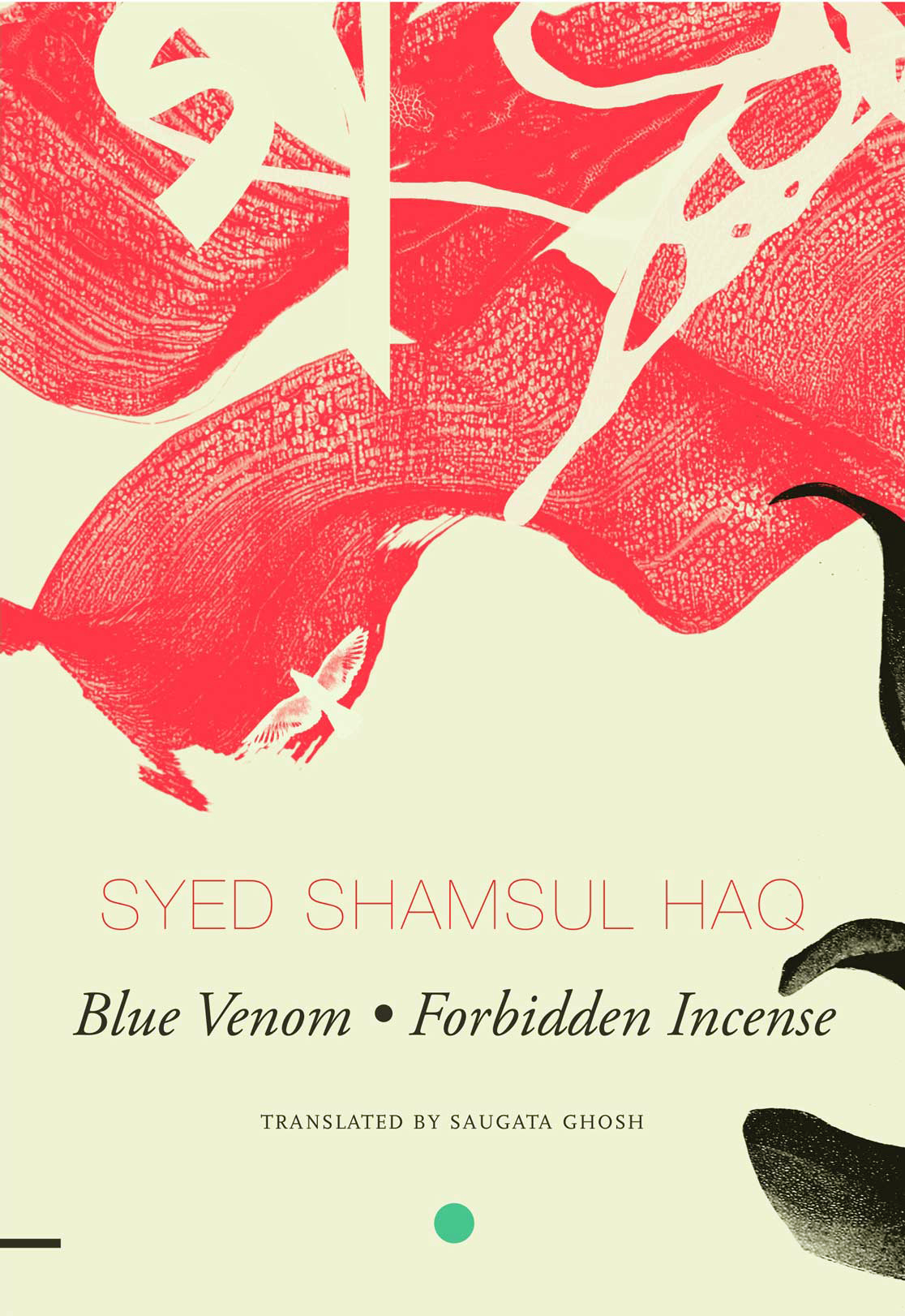 Blue Venom and Forbidden Incense by Syed Shamsul Haq | Seagull Books