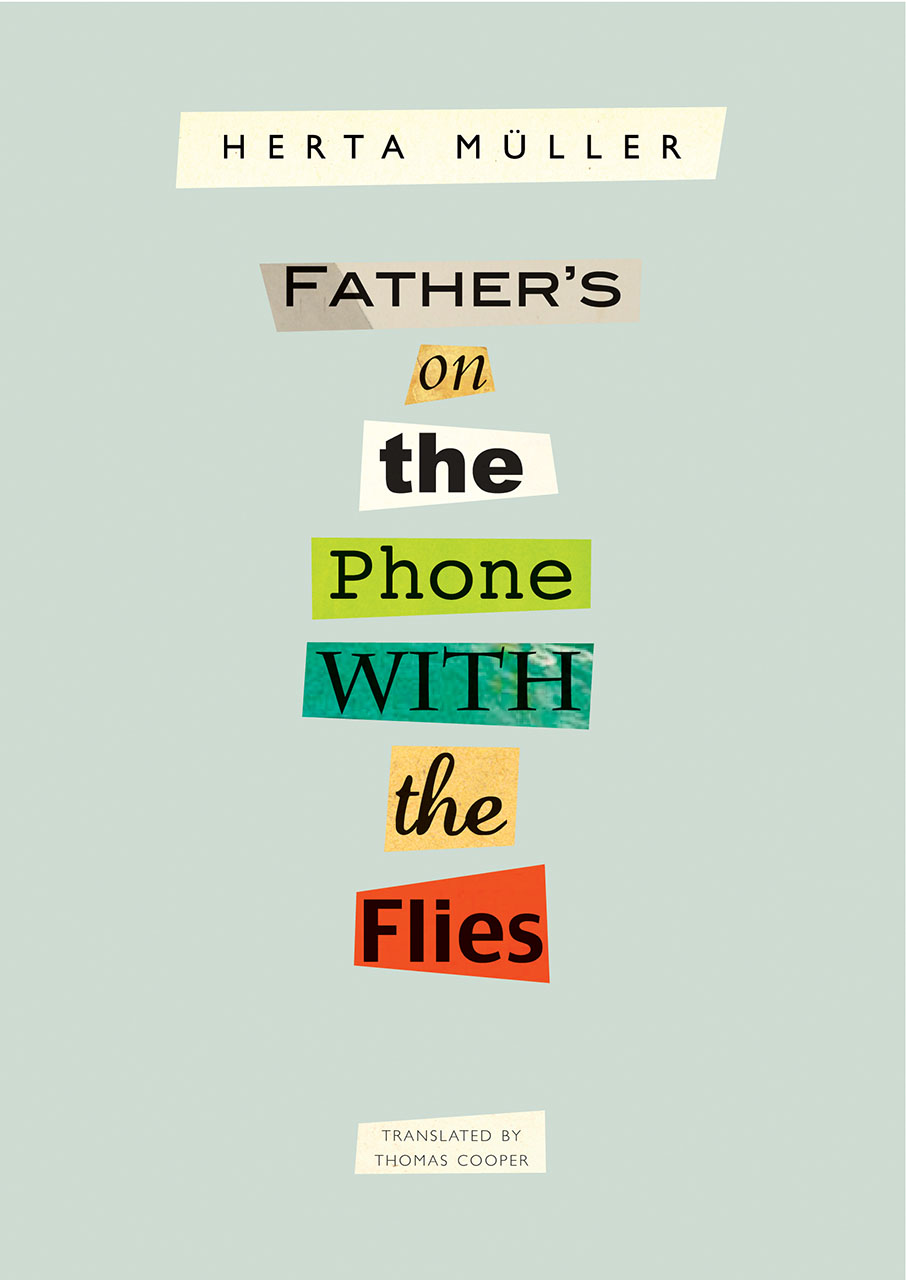Father's on the Phone with the Flies: A Selection by Herta Müller |  Seagull Books