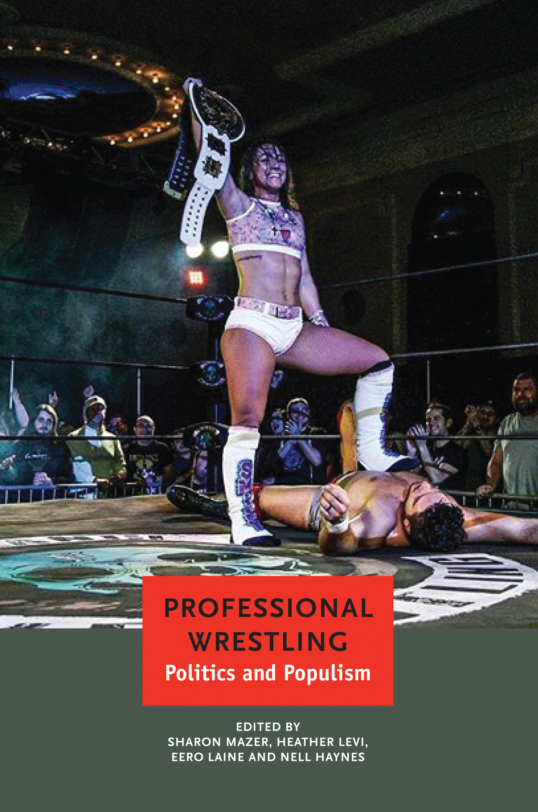 Professional Wrestling: Politics and Populism by Sharon Mazer et al. |  Seagull Books