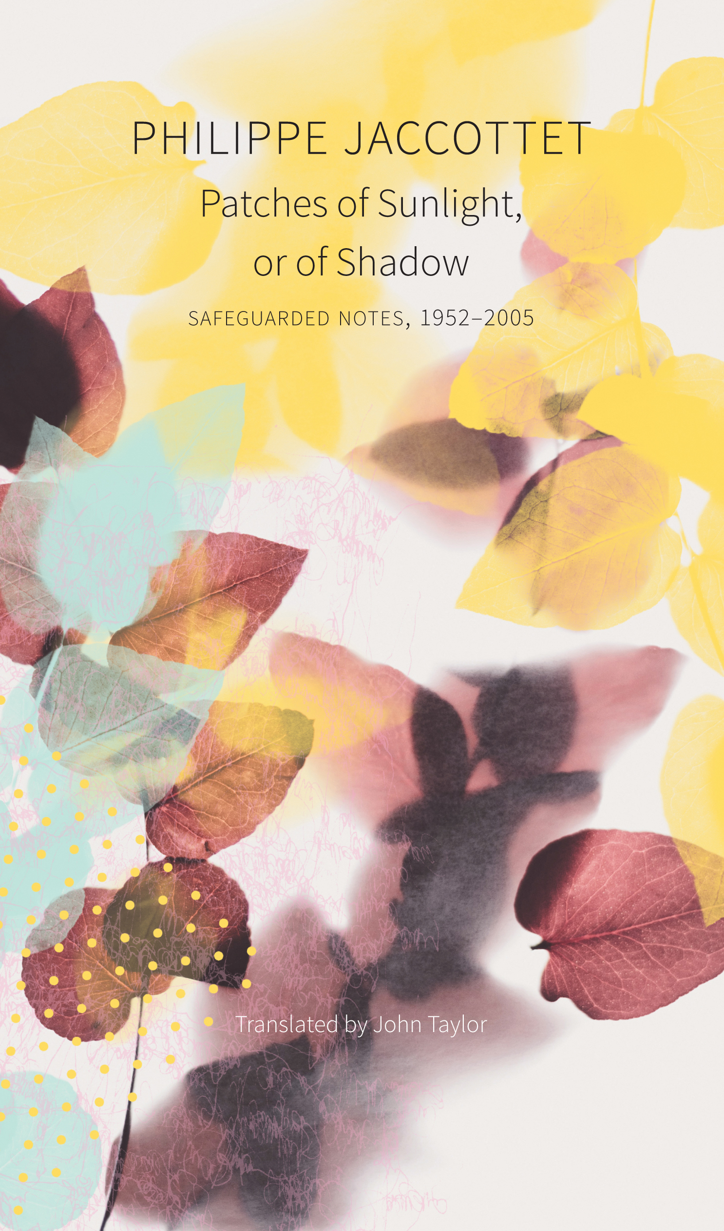 Patches of Sunlight, or of Shadow by Philippe Jaccottet |  Seagull Books