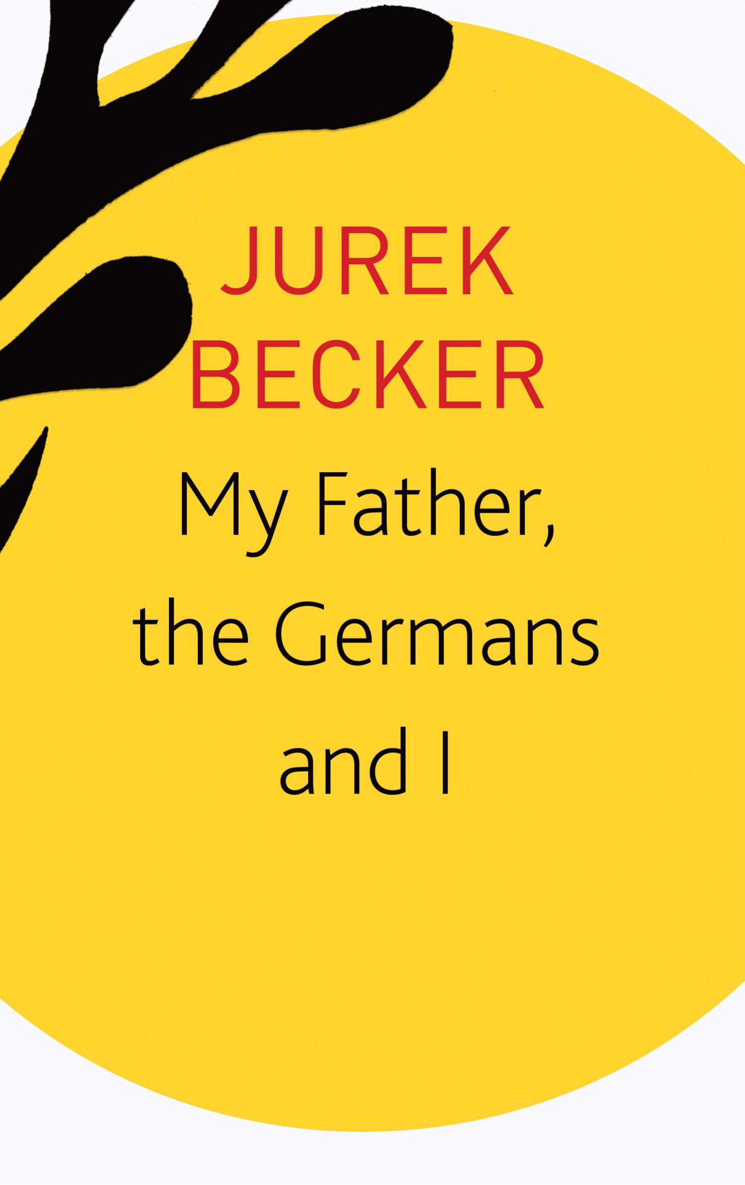 My Father, the Germans and I by Jurek Becker | Seagull Books