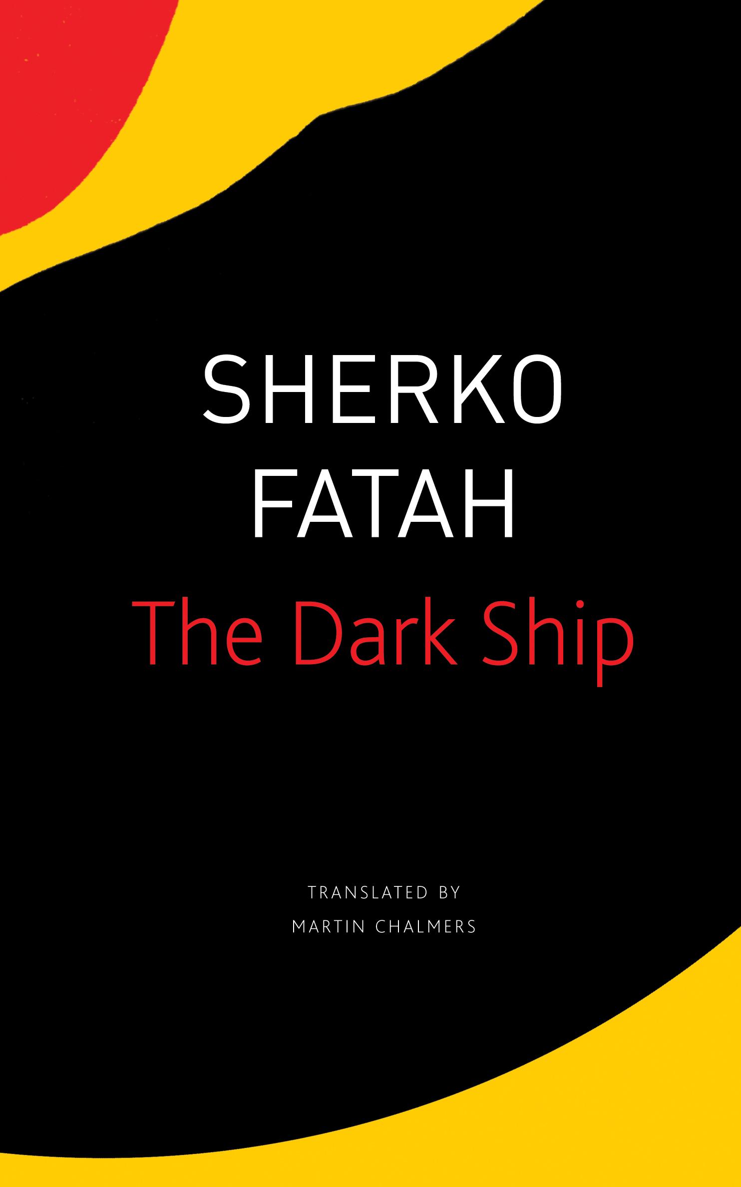 The Dark Ship by Sherko Fatah | Seagull Books