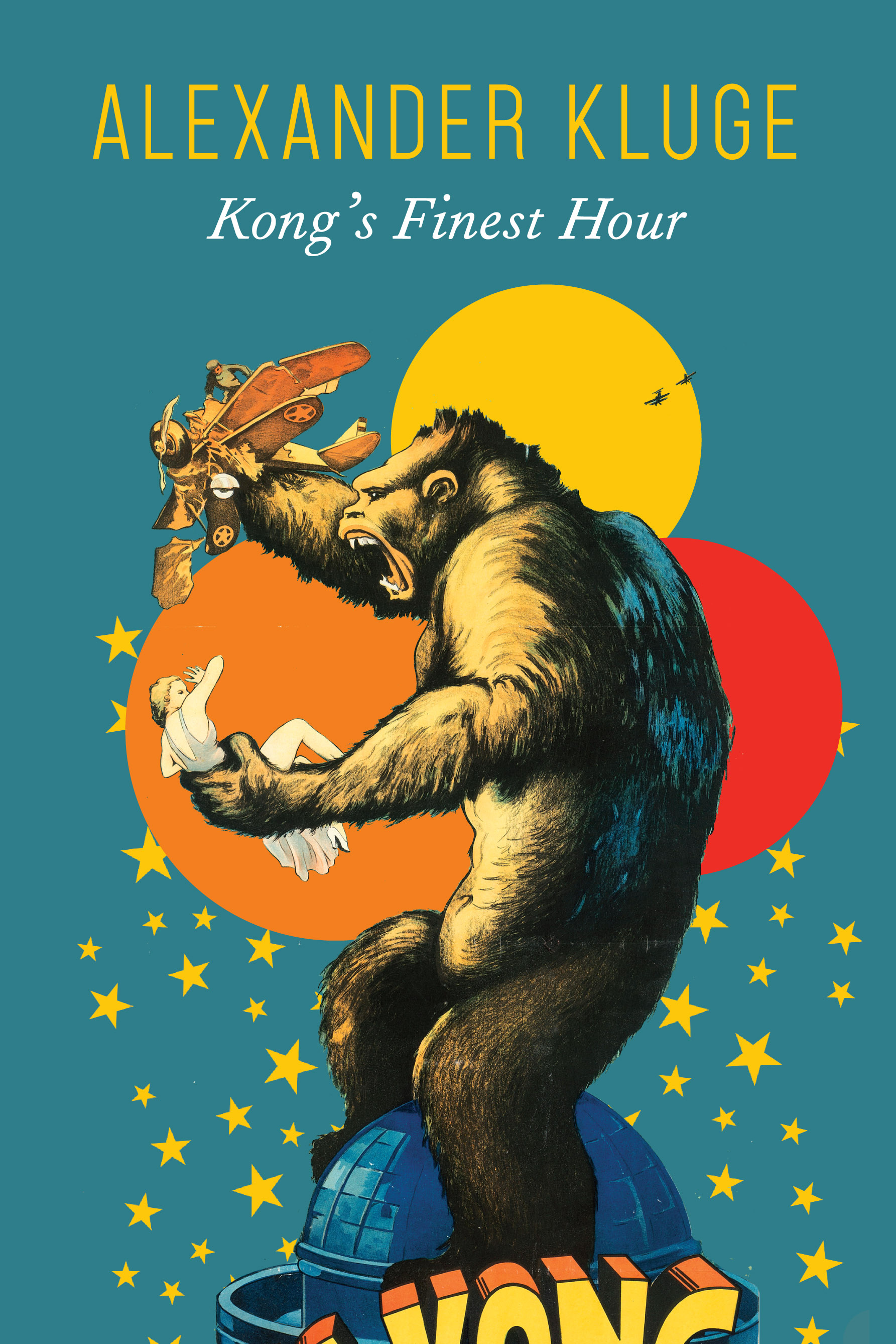 Kong's Finest Hour by Alexander Kluge | Seagull Books