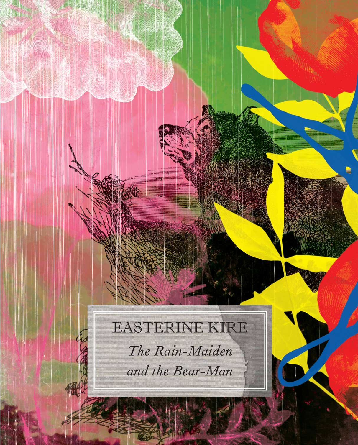 The Rain-Maiden and the Bear-Man by Easterine Kire | Seagull Books