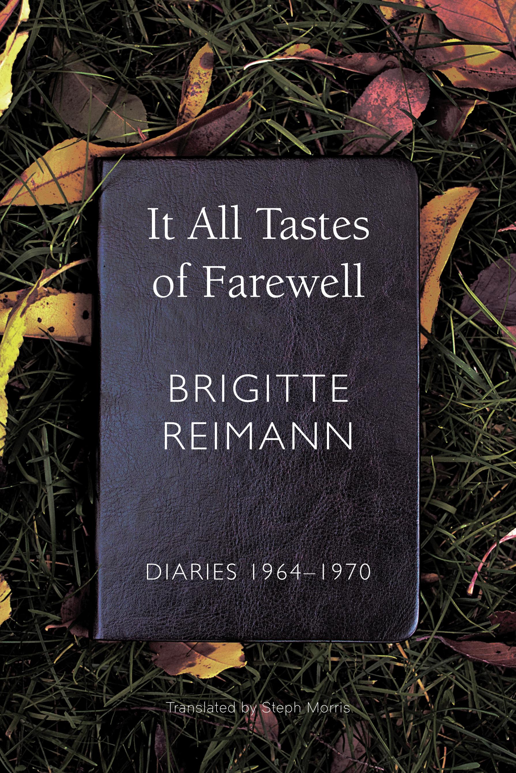 It All Tastes of Farewell: Diaries, 1964–1970 by Brigitte Reimann   Seagull Books