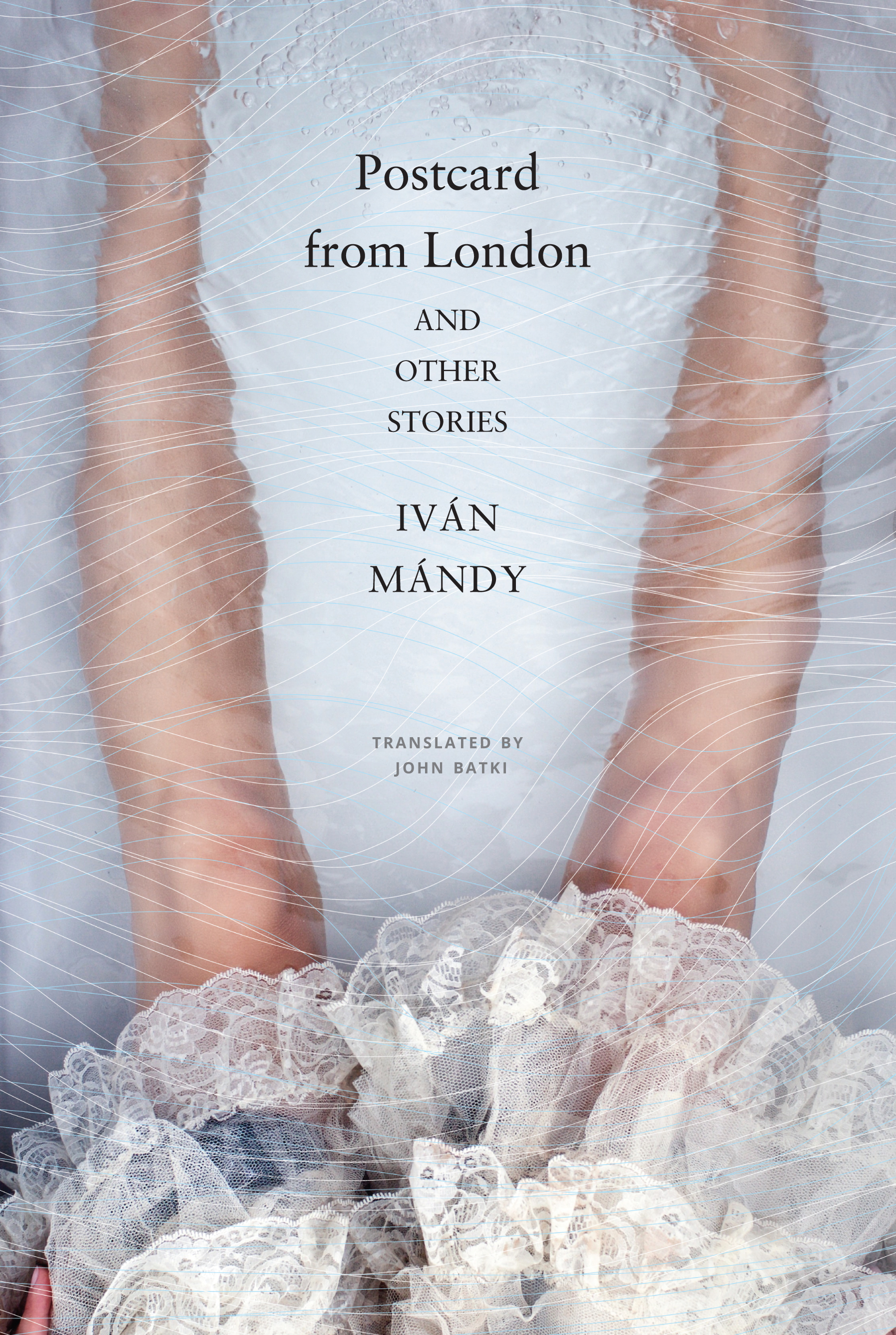 Postcard from London and Other Stories by Iván Mándy   Seagull Books