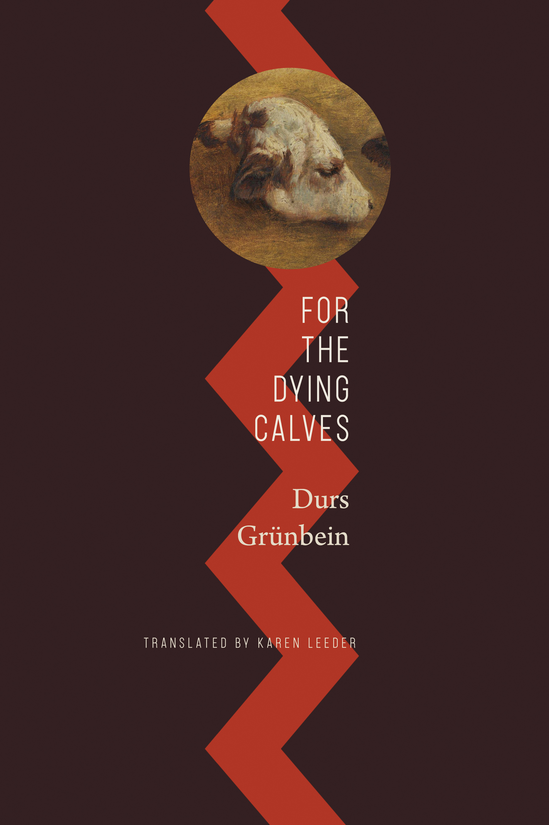 For the Dying Calves by Durs Grünbein | Seagull Books