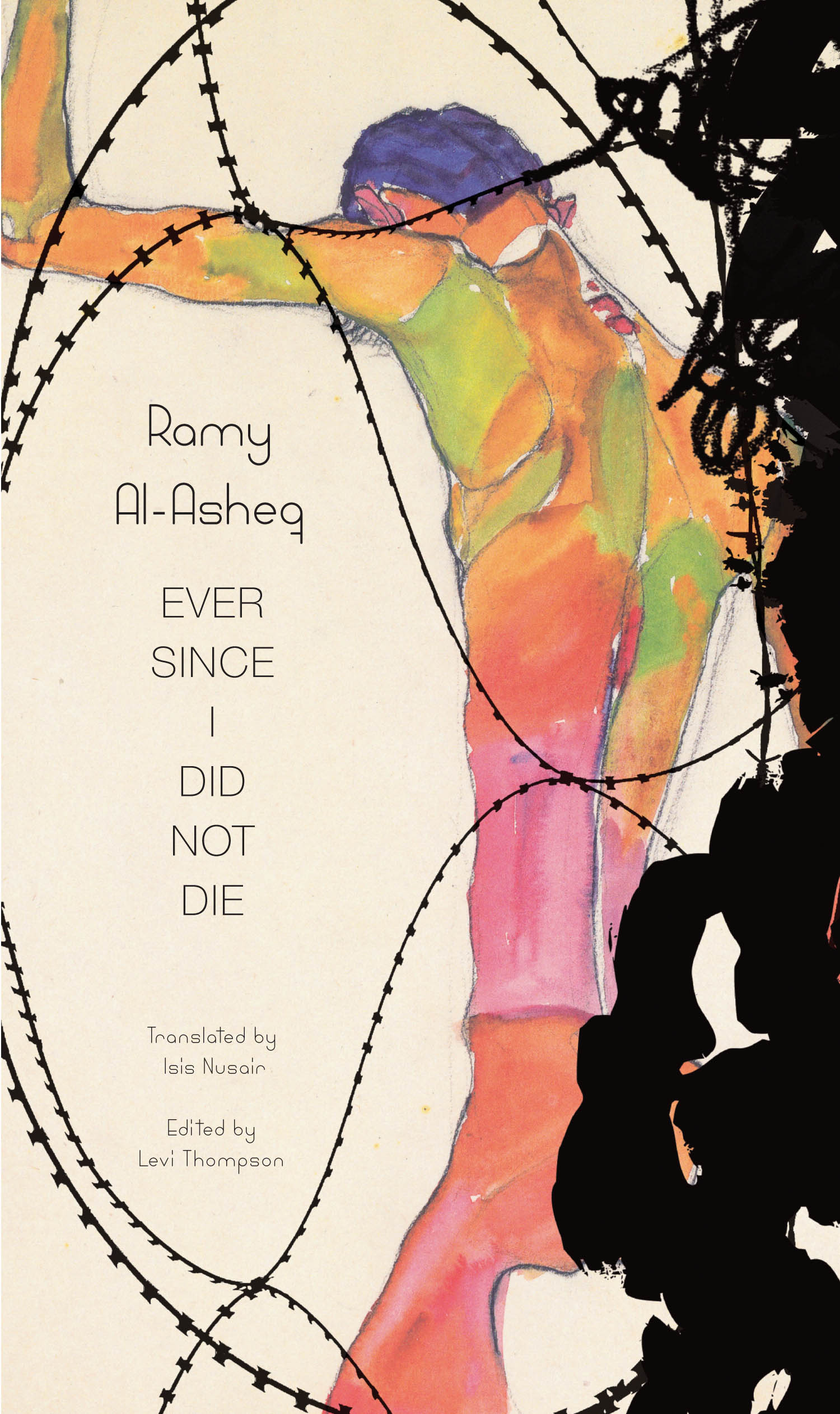 Ever Since I Did Not Die by Ramy Al-Asheq   Seagull Books